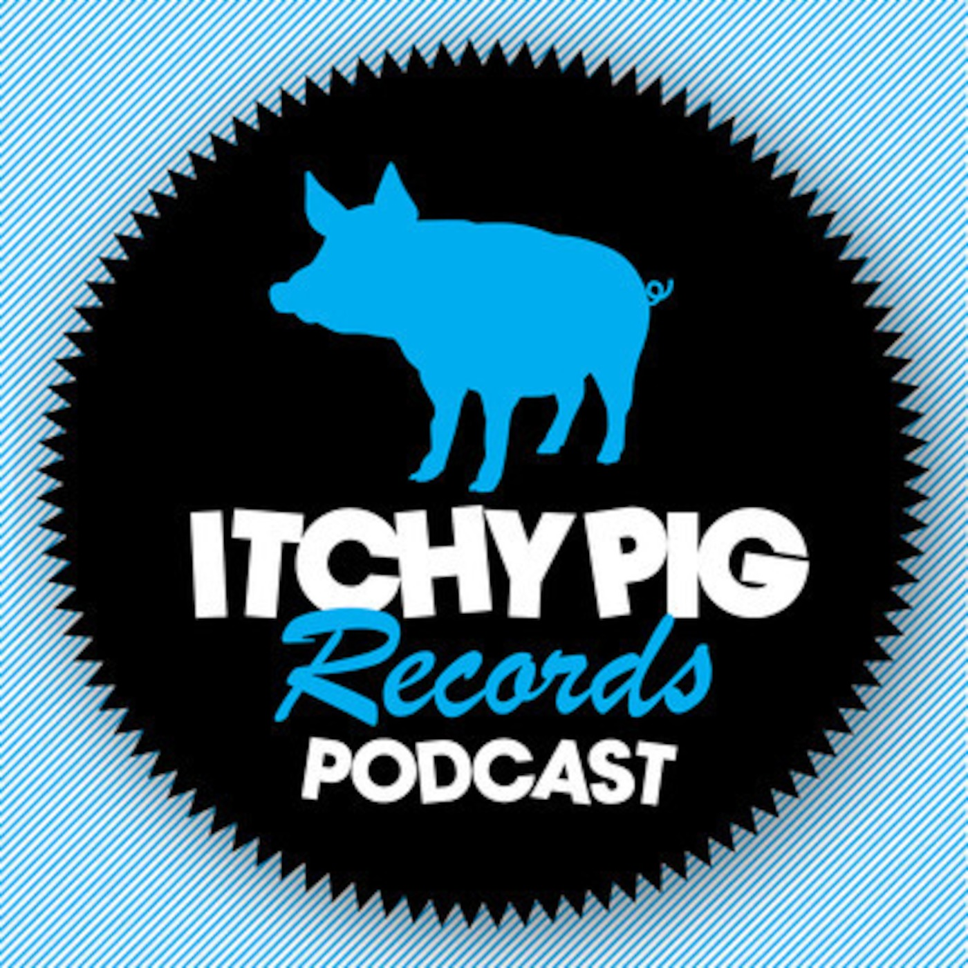 Itchy Pig Records' Podcast