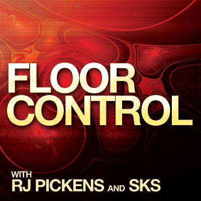 RJ Pickens & SKS present: FLOORCONTROL