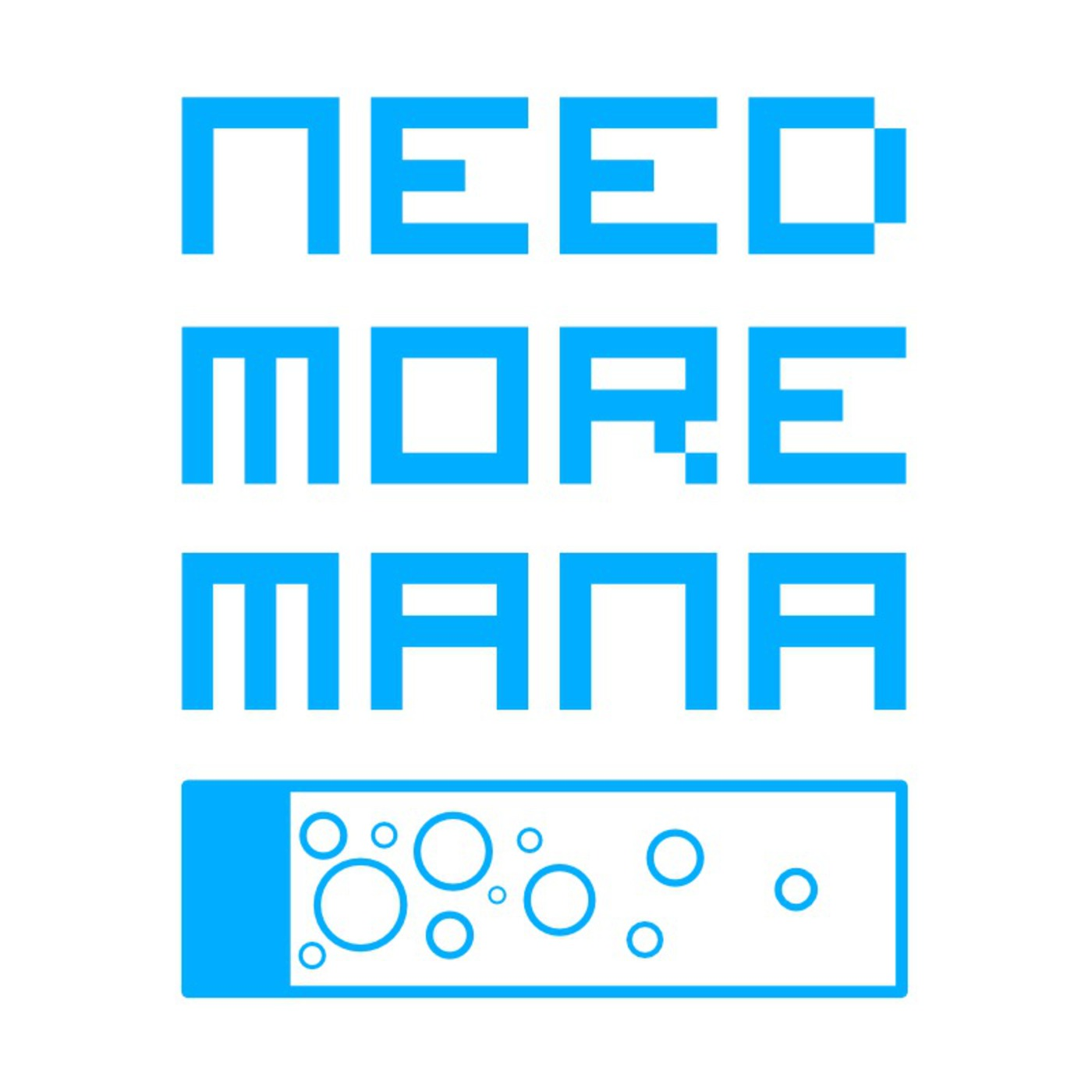 Need More Mana Podcast