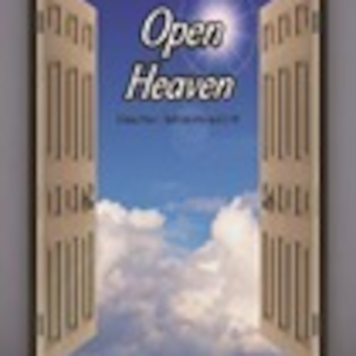 Open Heaven Ministries International Podcast