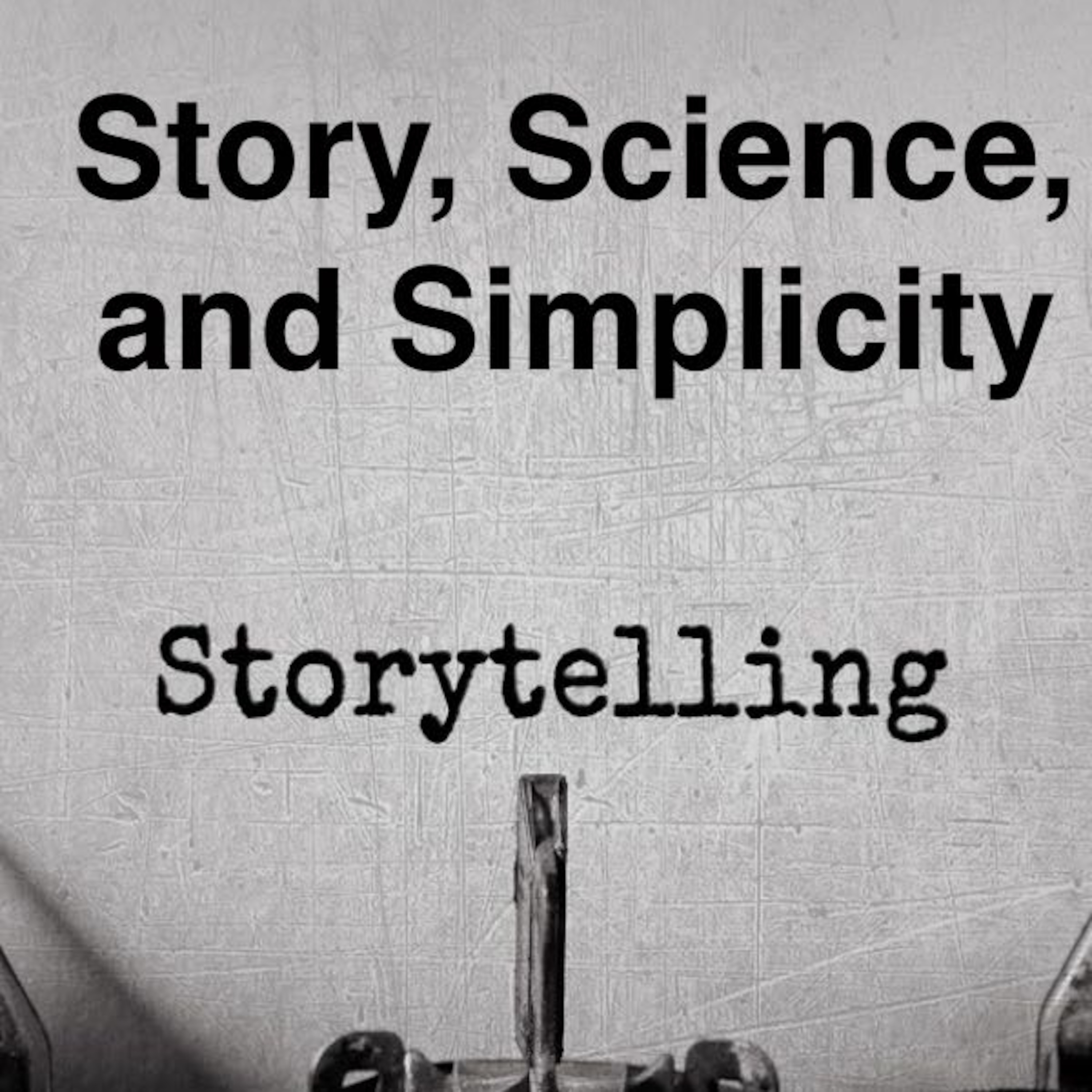 Story, Science, and Simplicity