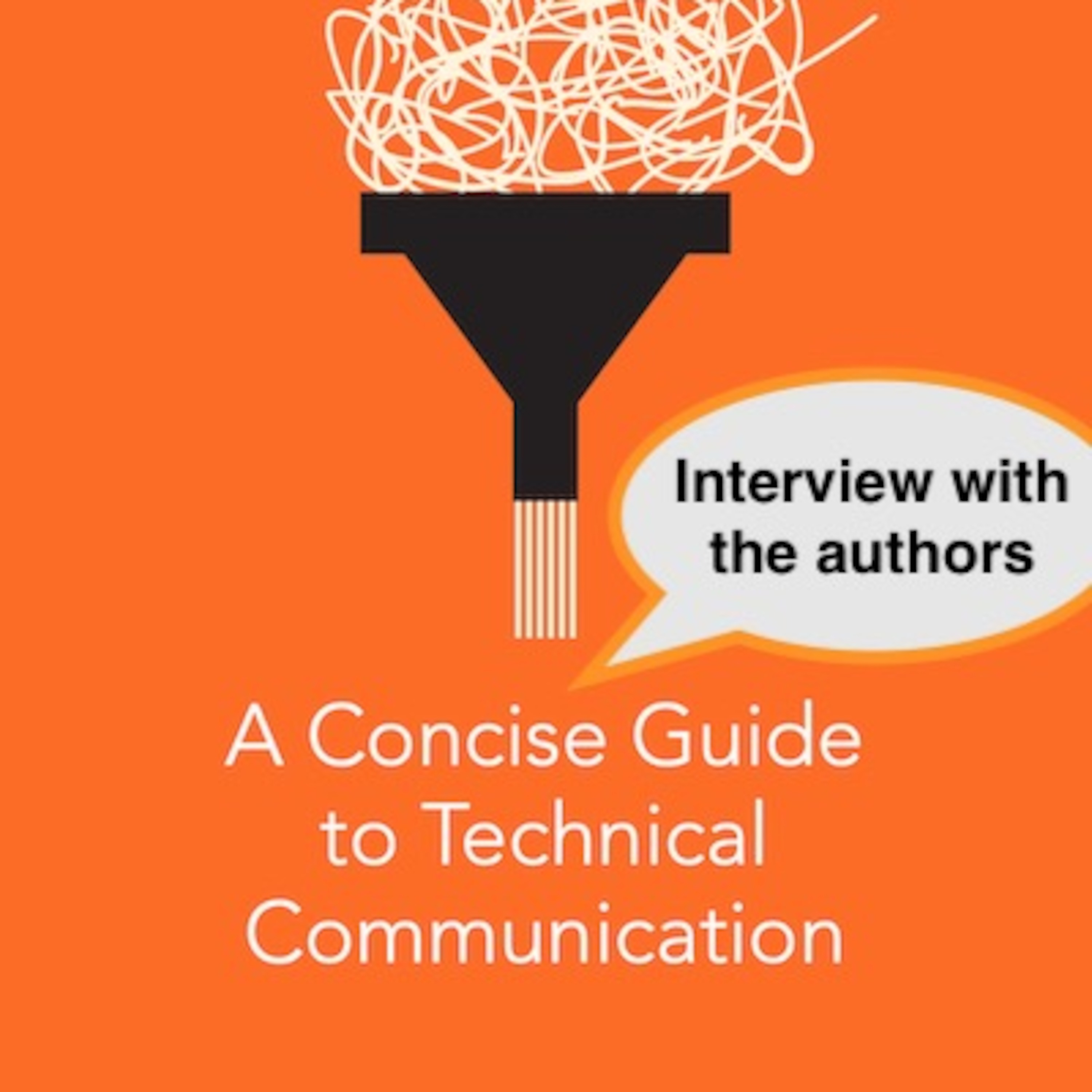 Concise Guide to Technical Communication: Author interview
