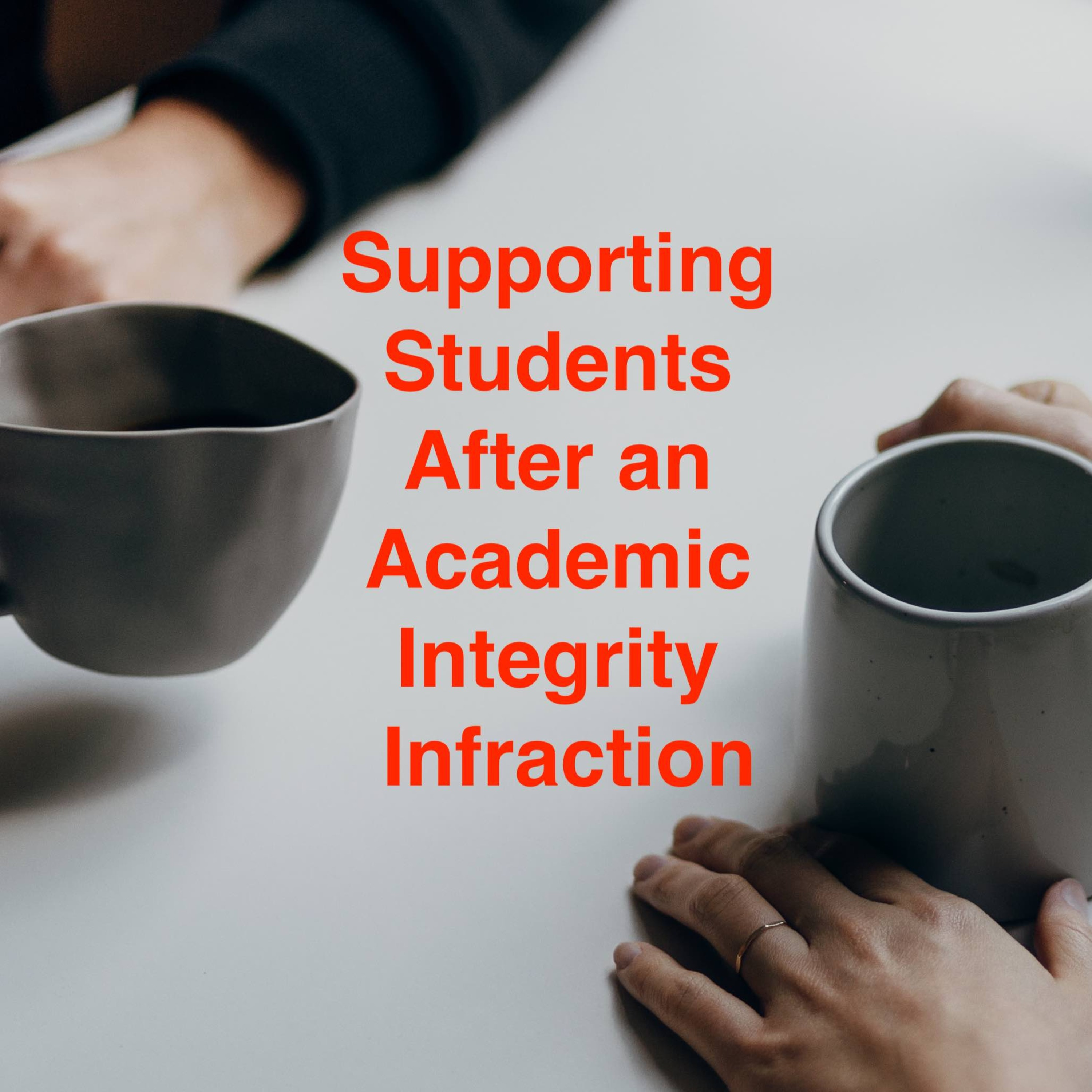 Episode 46: Supporting Students after an Academic Integrity Infraction