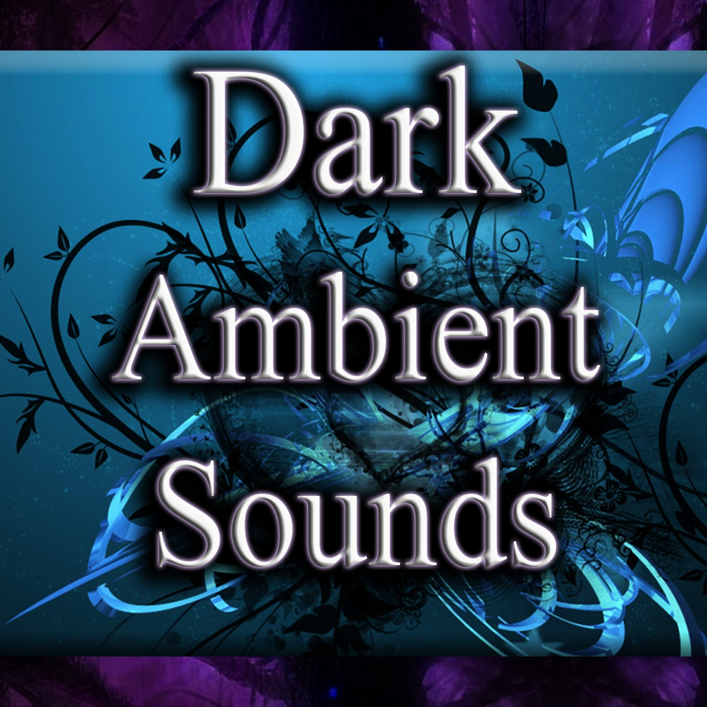 Dark Ambient Sounds by dow melissa on Apple Podcasts