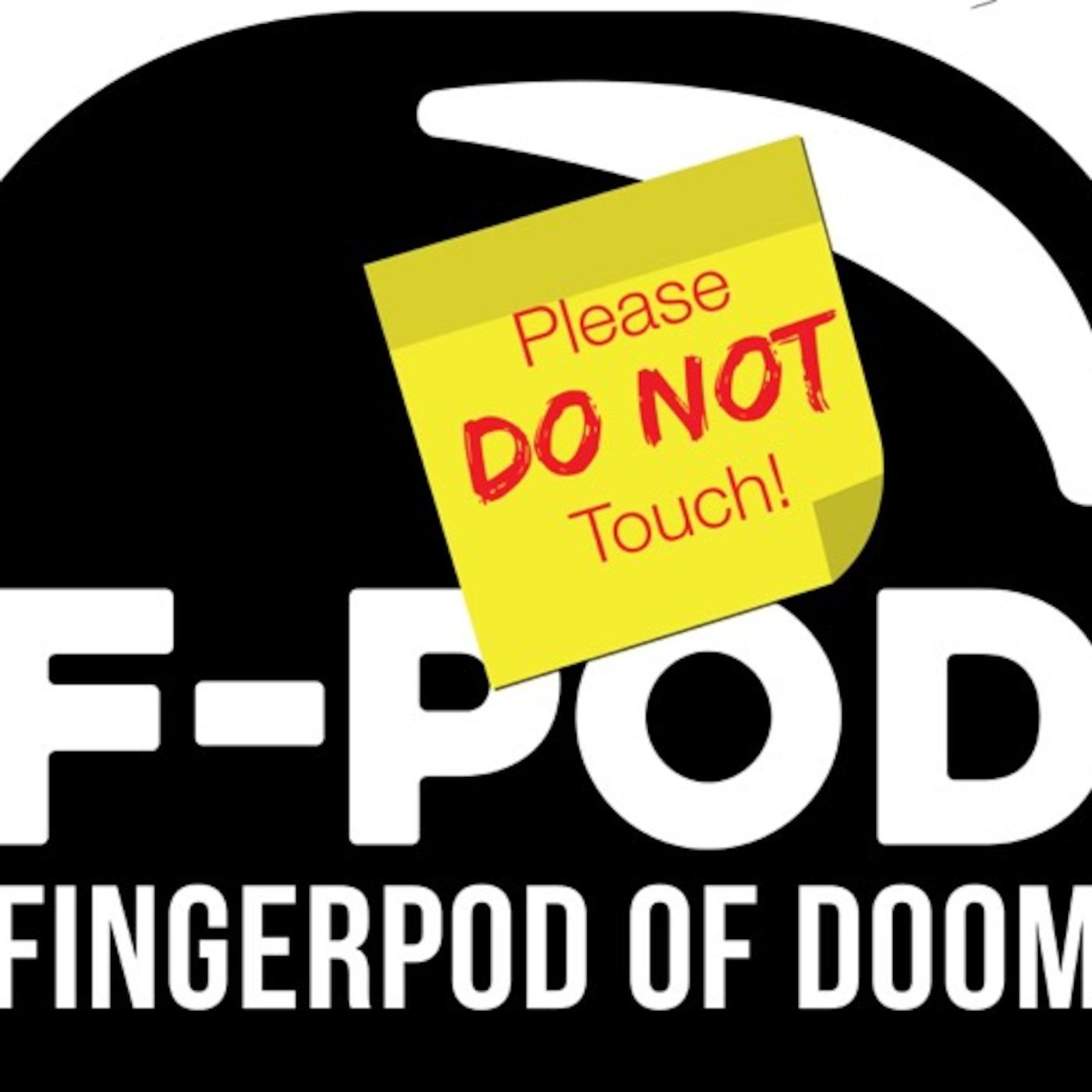 FingerPod Of Doom - Episode 2 Figure 4 Radio's podcast