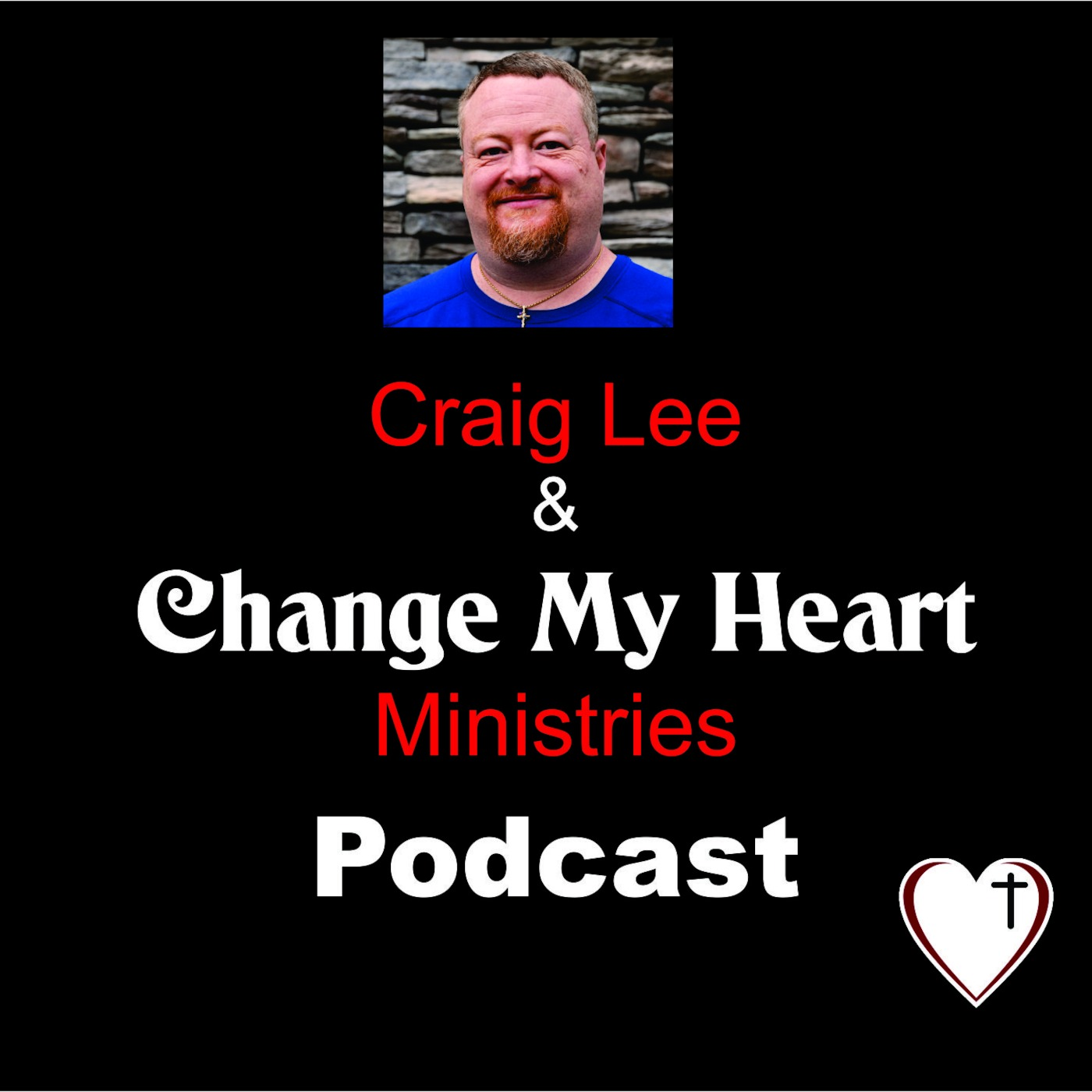 Craig Lee & Change My Heart Ministries