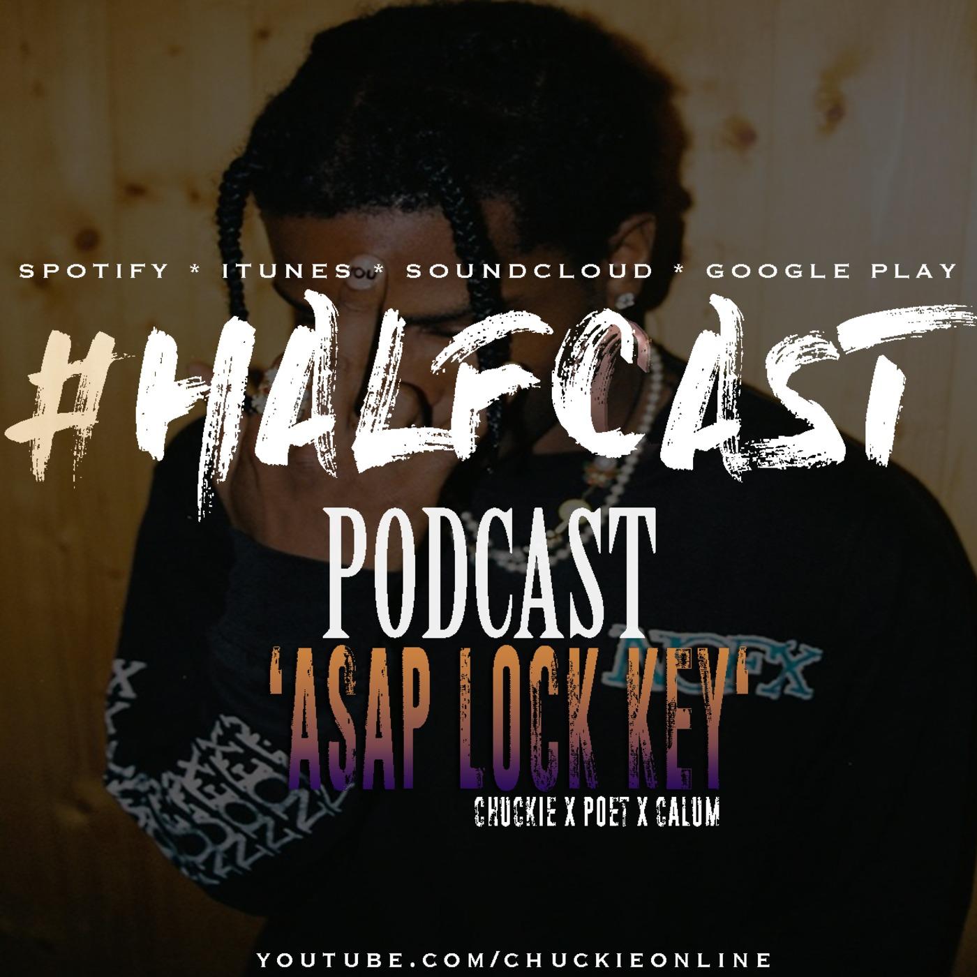 ASAP Lock Key Halfcast podcast