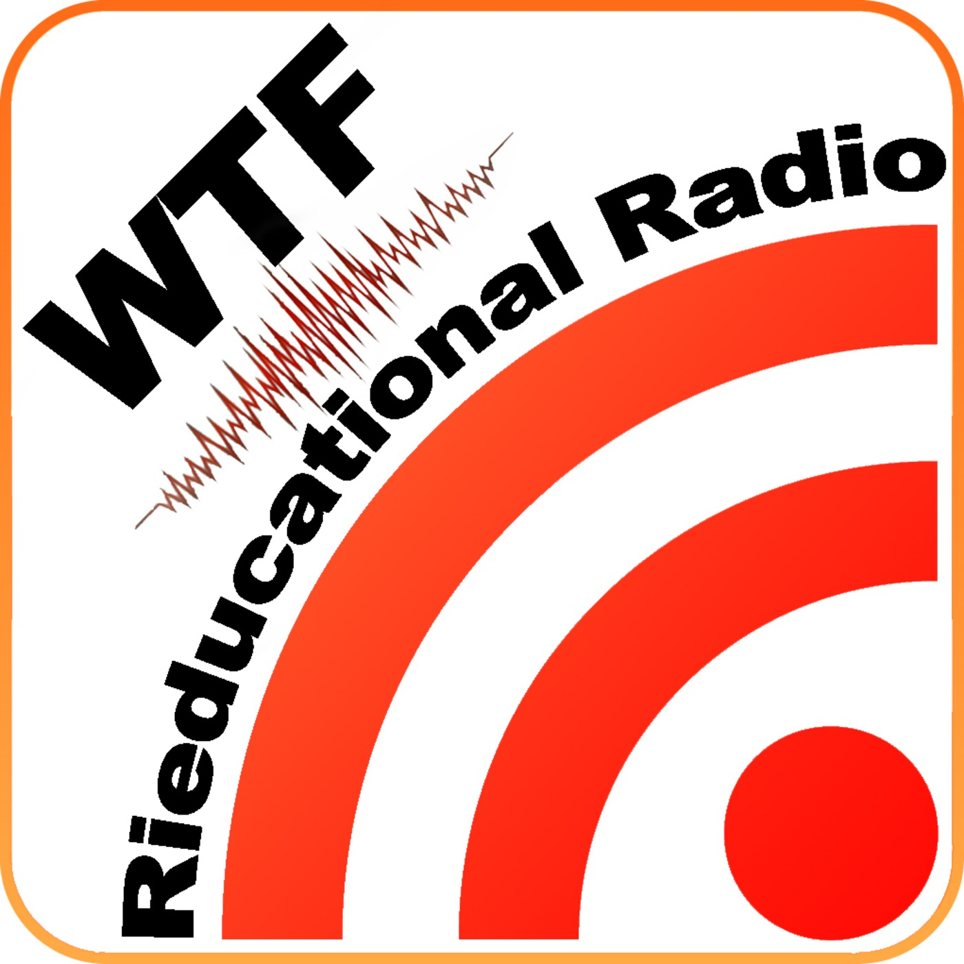 WTF - Rieducational Radio's Podcast