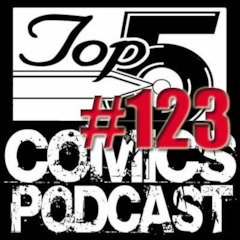 Top 5 Comics Podcast - Episode 123 - Captain Marvel Crossover