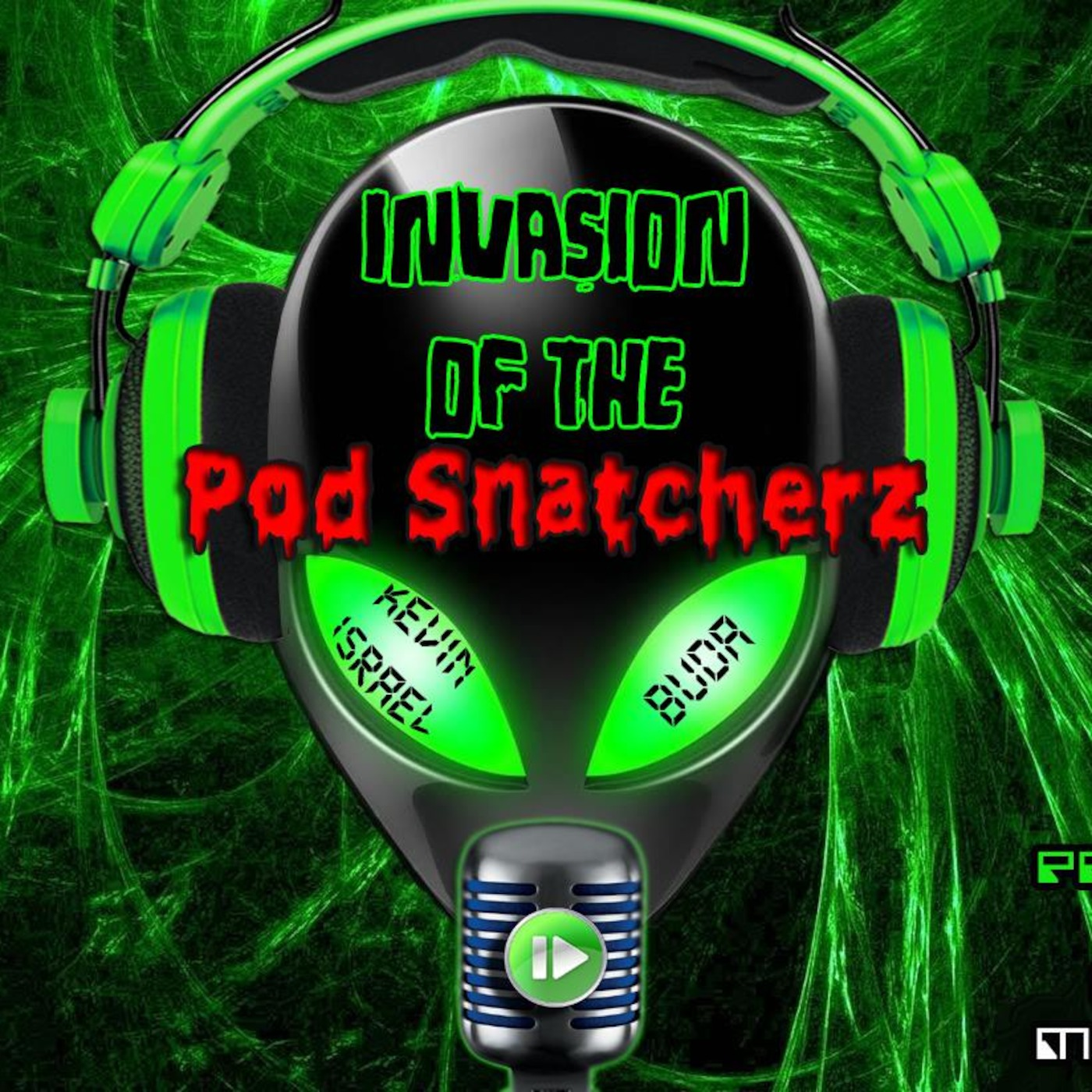 Invasion of the Pod Snatcherz's Podcast