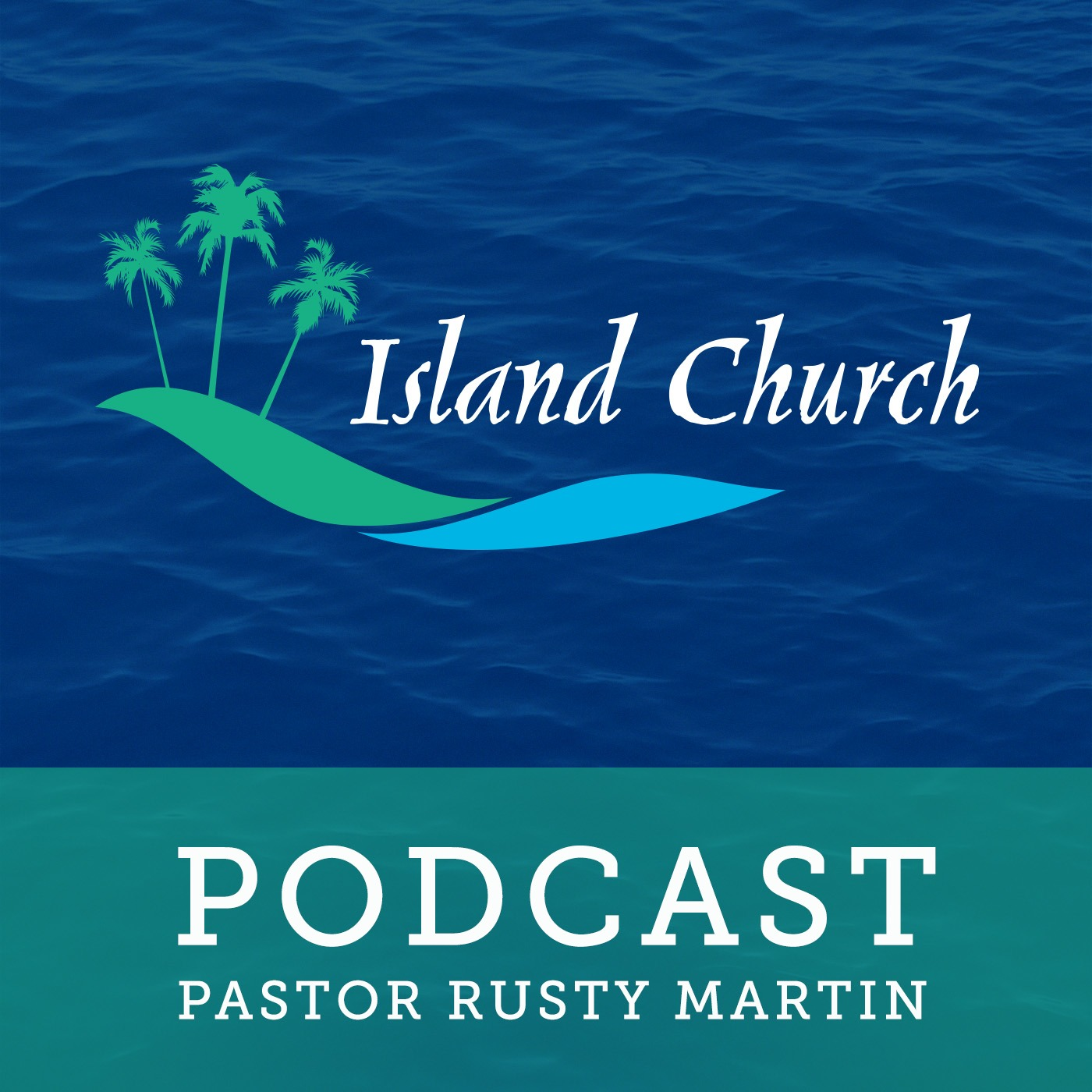 Island Church Podcast Galveston, TX