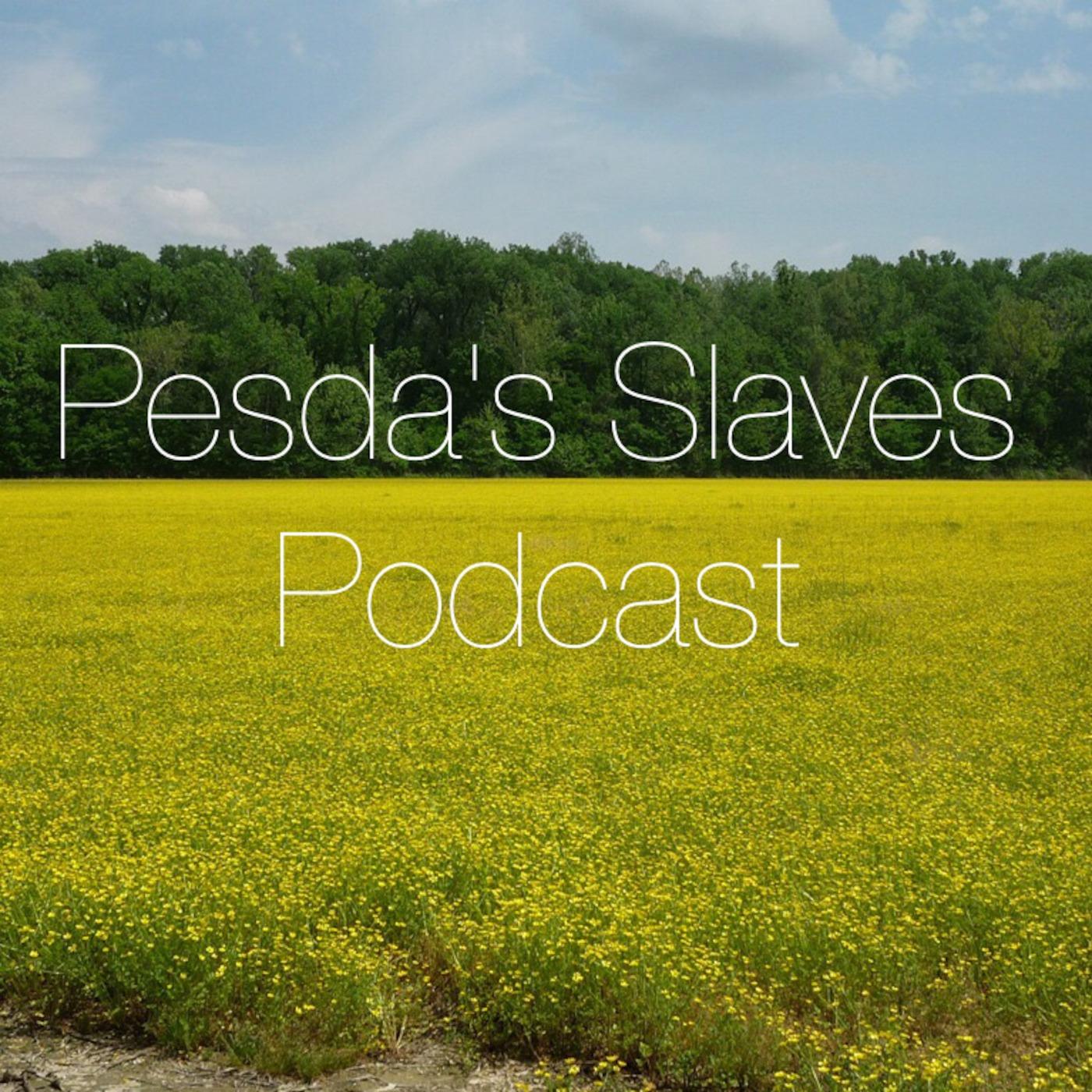 Pesda's Slaves Podcast