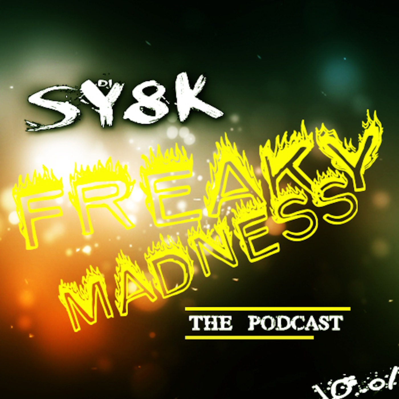 DJ SY8K - Freaky Madness (The Podcast)