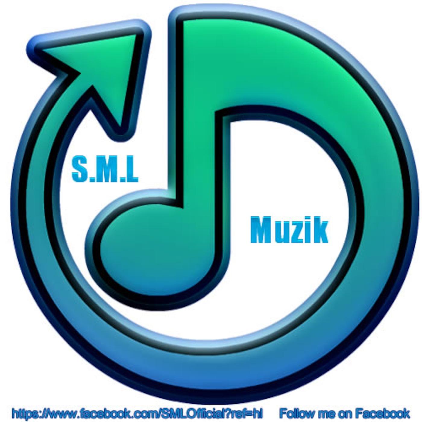 S.M.L Muzik Podcast