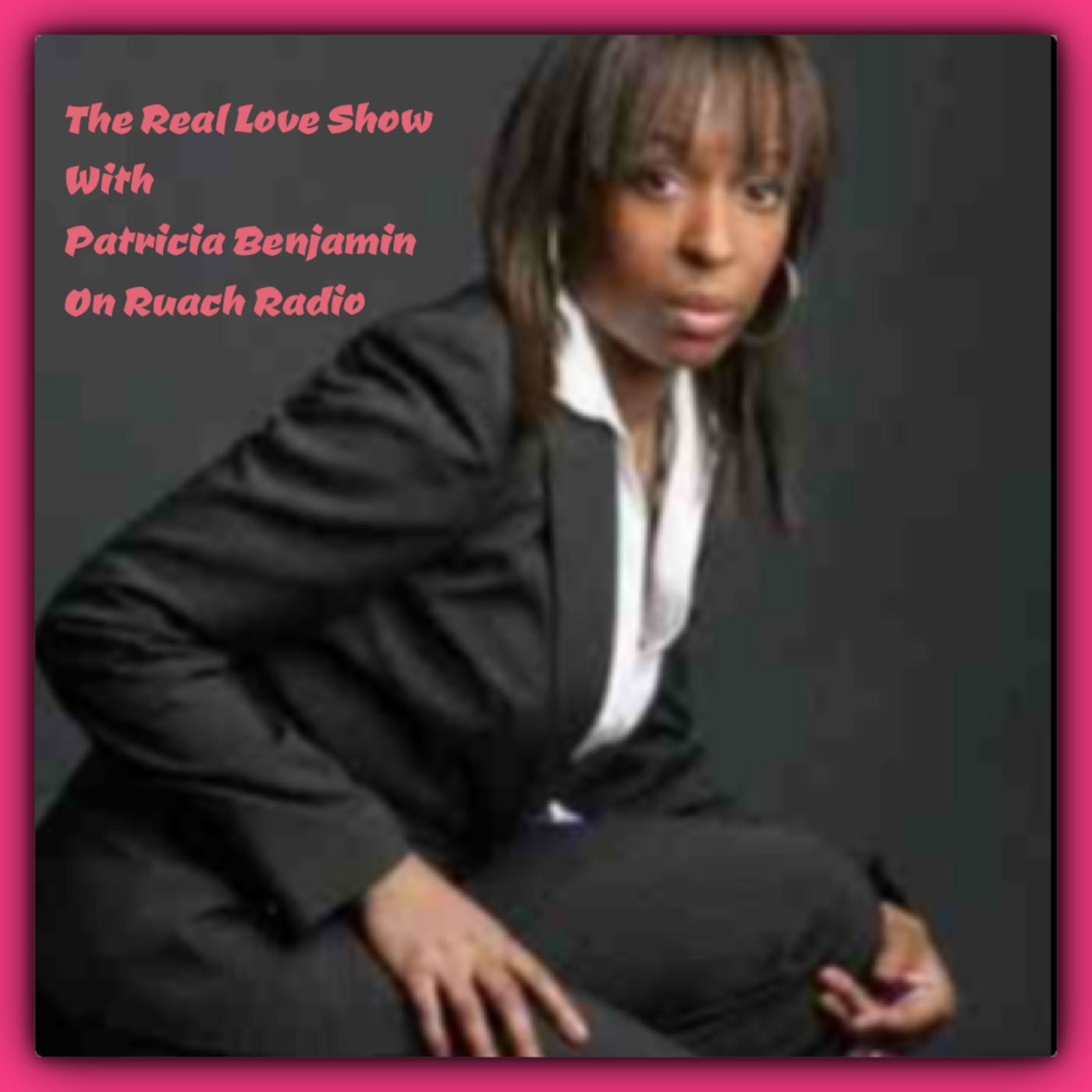 Real Love Show with Patricia Benjamin