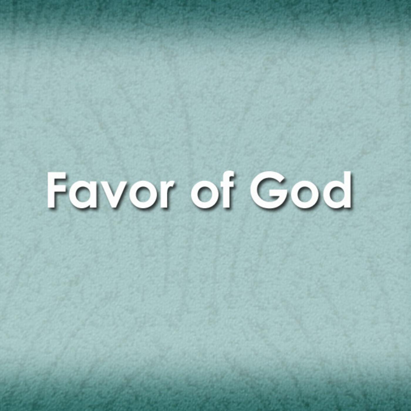 Favor of God-Hold the Favor-I Have a Problem