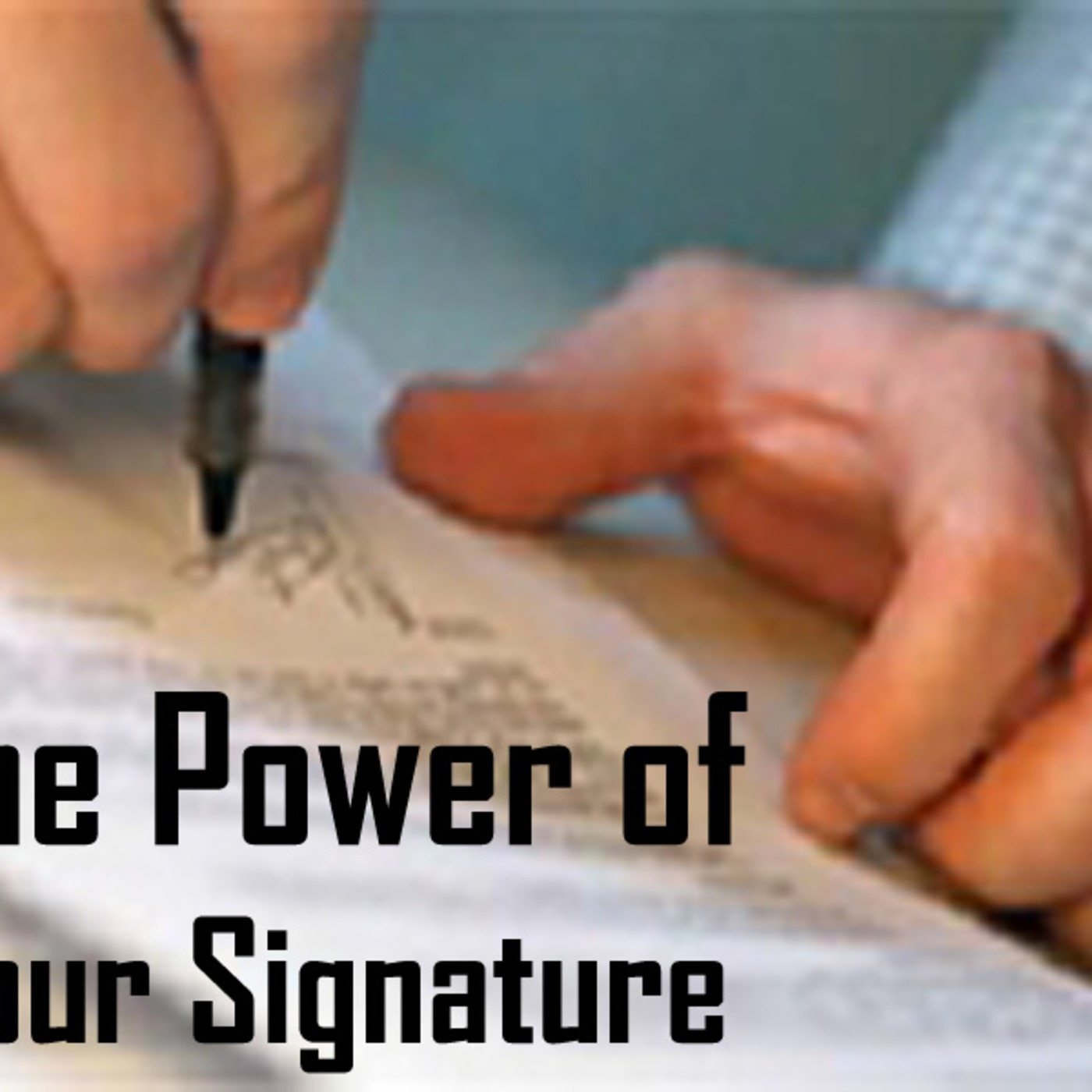 The Power of Your Signature