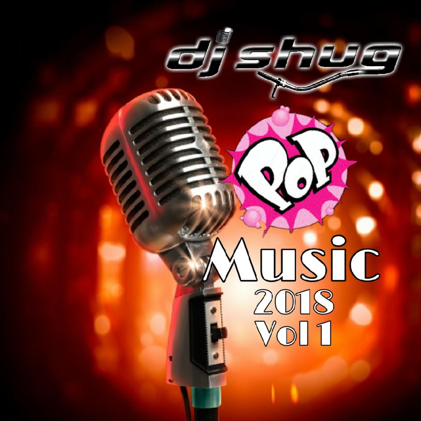 DJ Shug POP! Music 2018 V1 DJ SHUG's podcast
