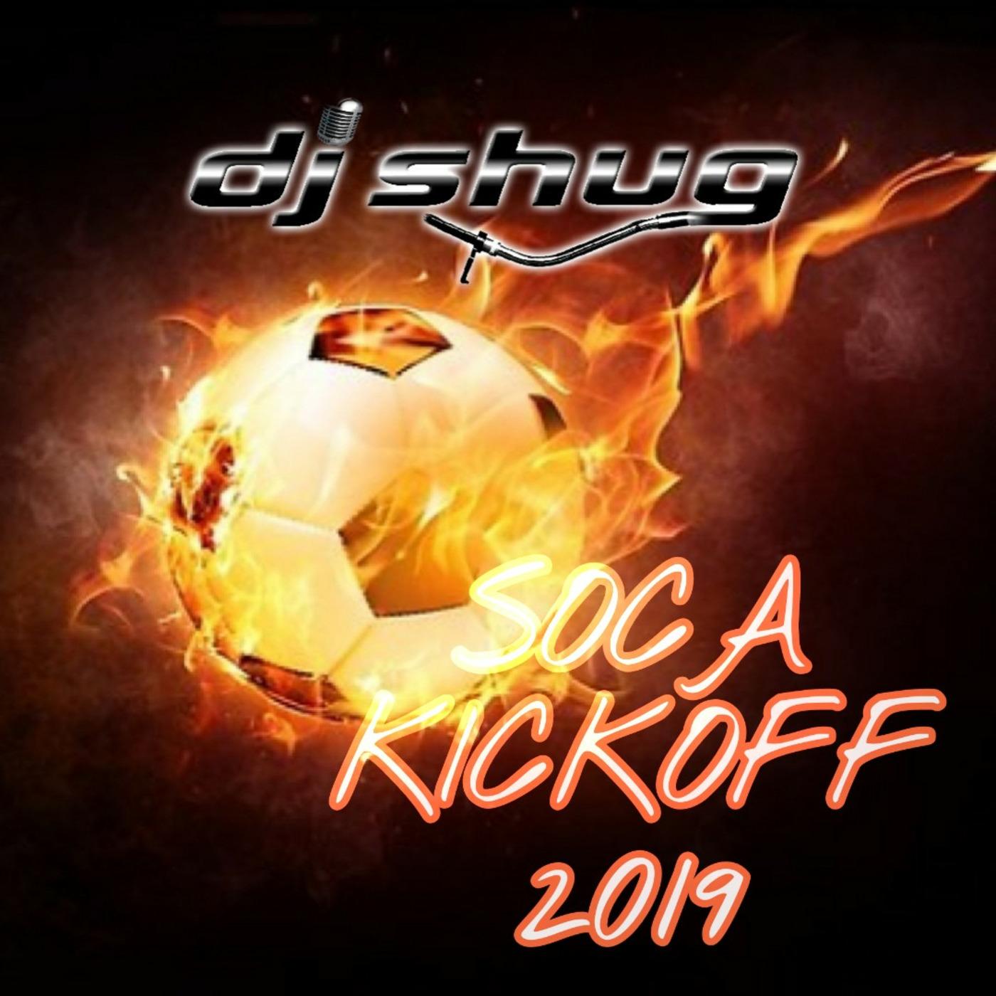 DJ Shug Soca KickOff 2019 Mix DJ SHUG's podcast