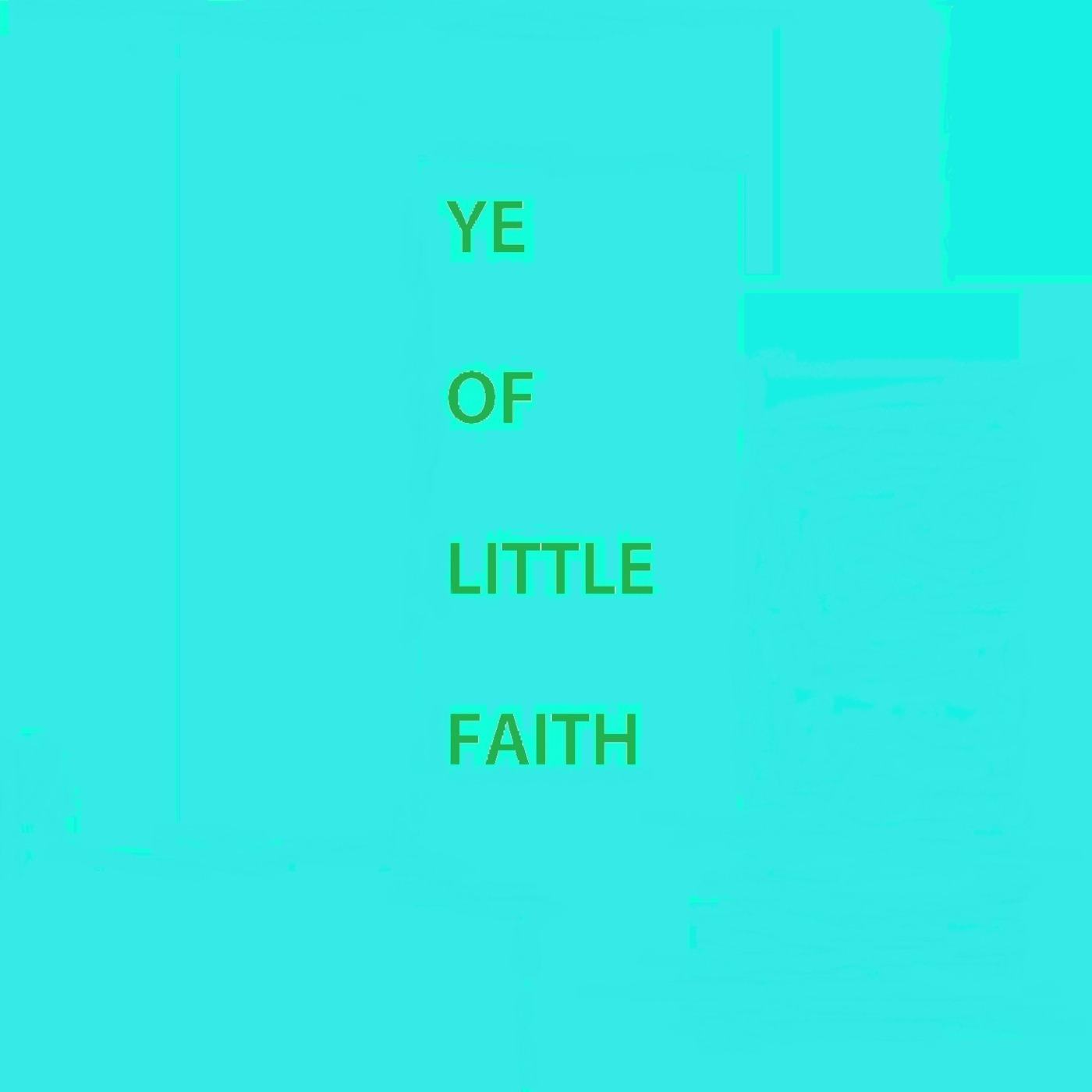 Ye Of Little Faith