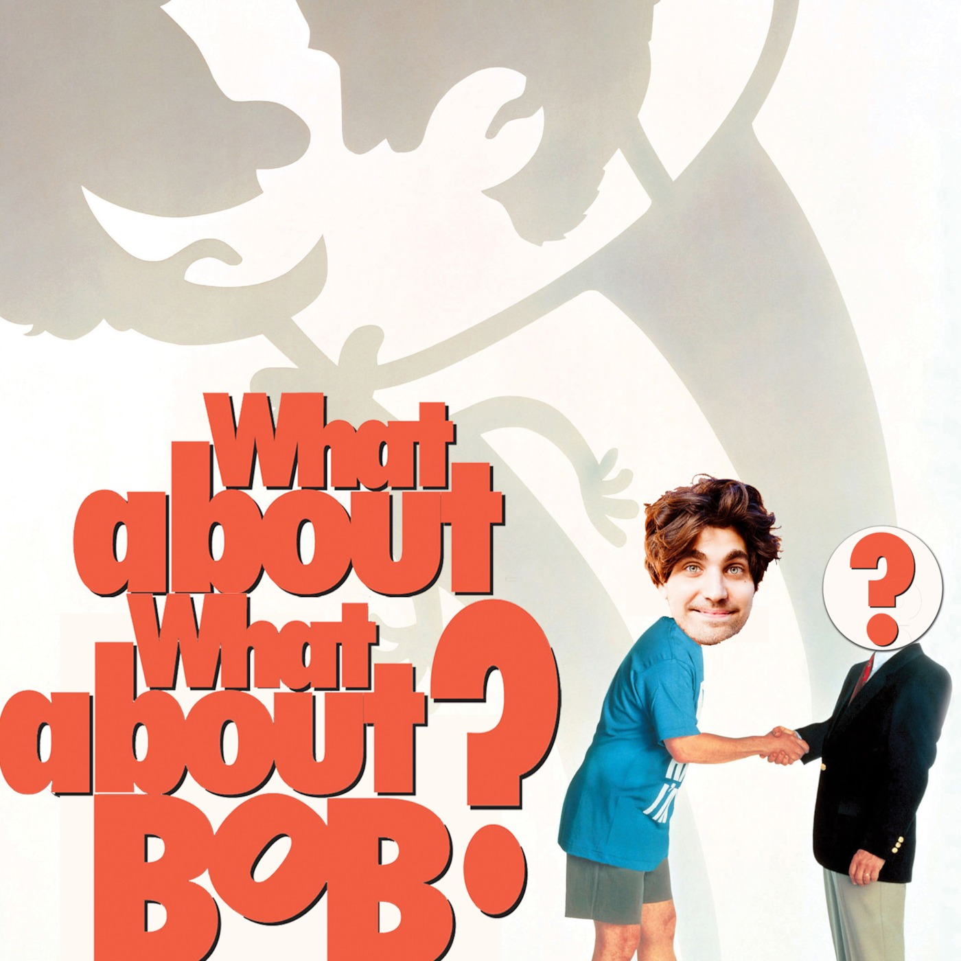 What About What About Bob?
