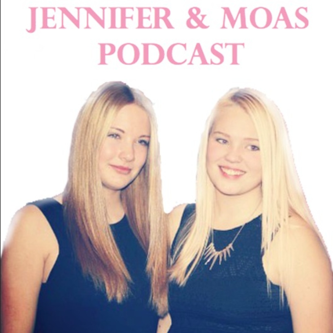 Jennifer & Moas Podcast