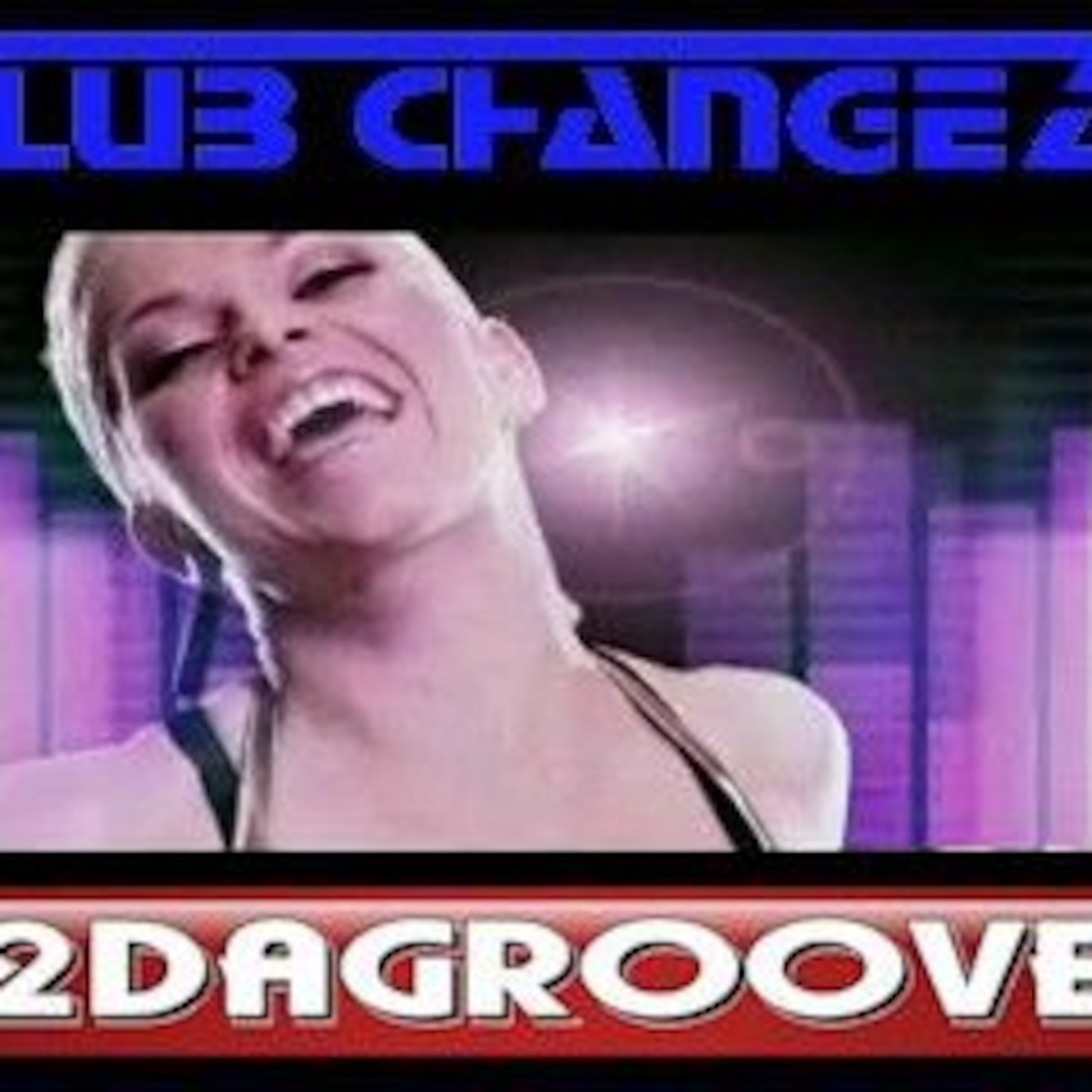 Club Changez 2DaGroove Radio