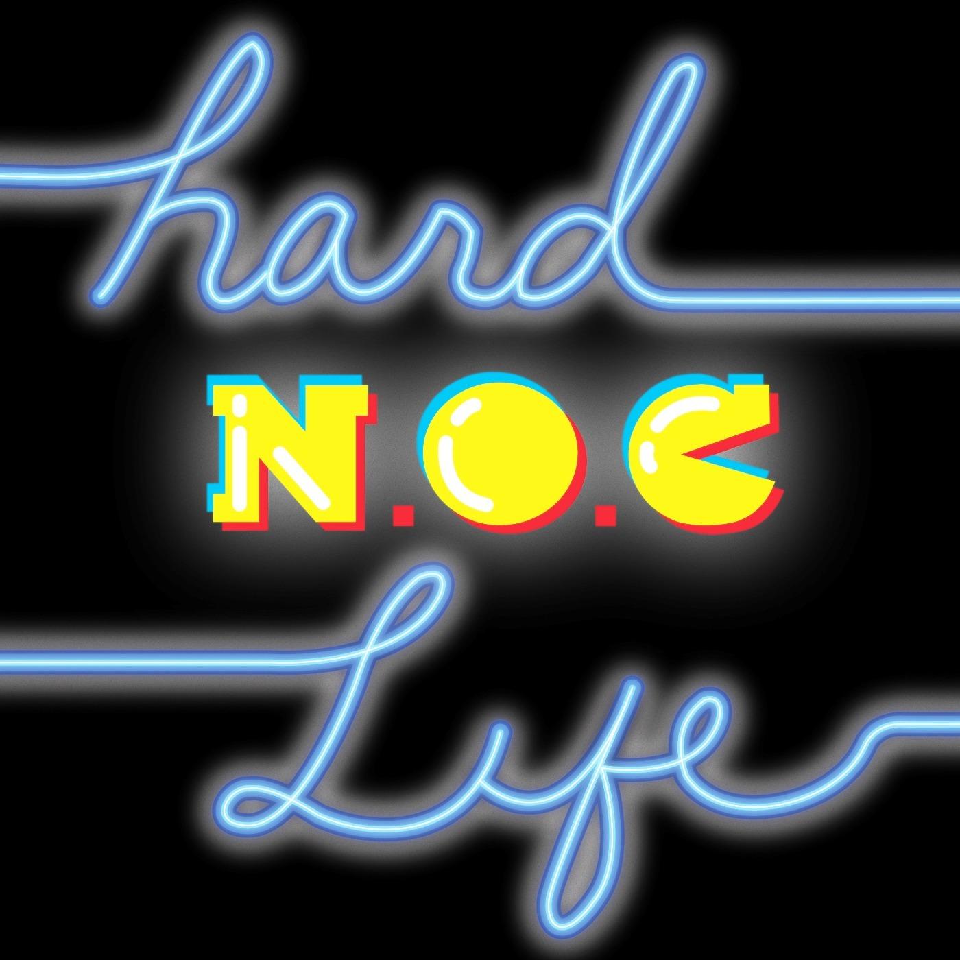 Hard N.O.C. Life