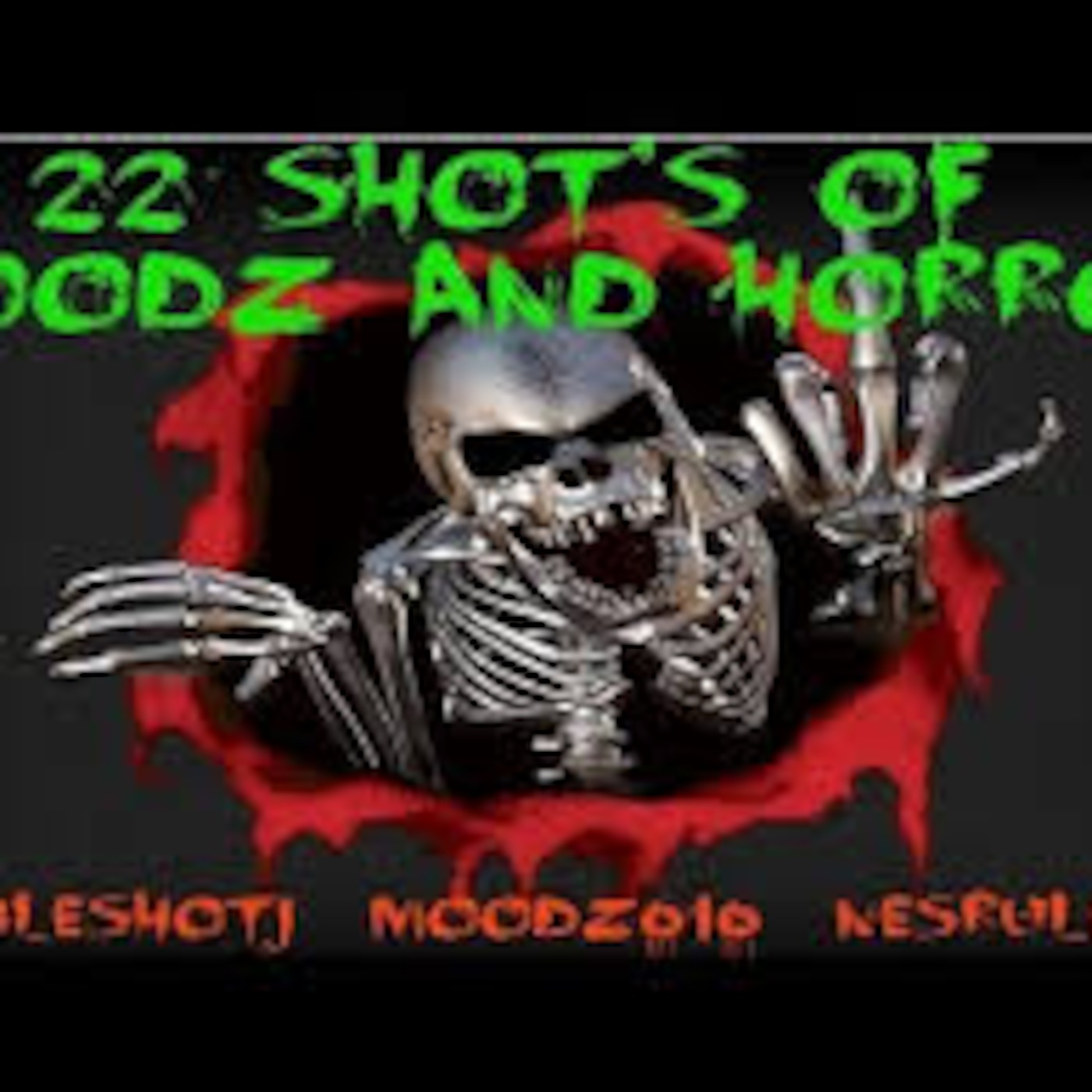 22 Shots Of Moodz And Horror Podcast