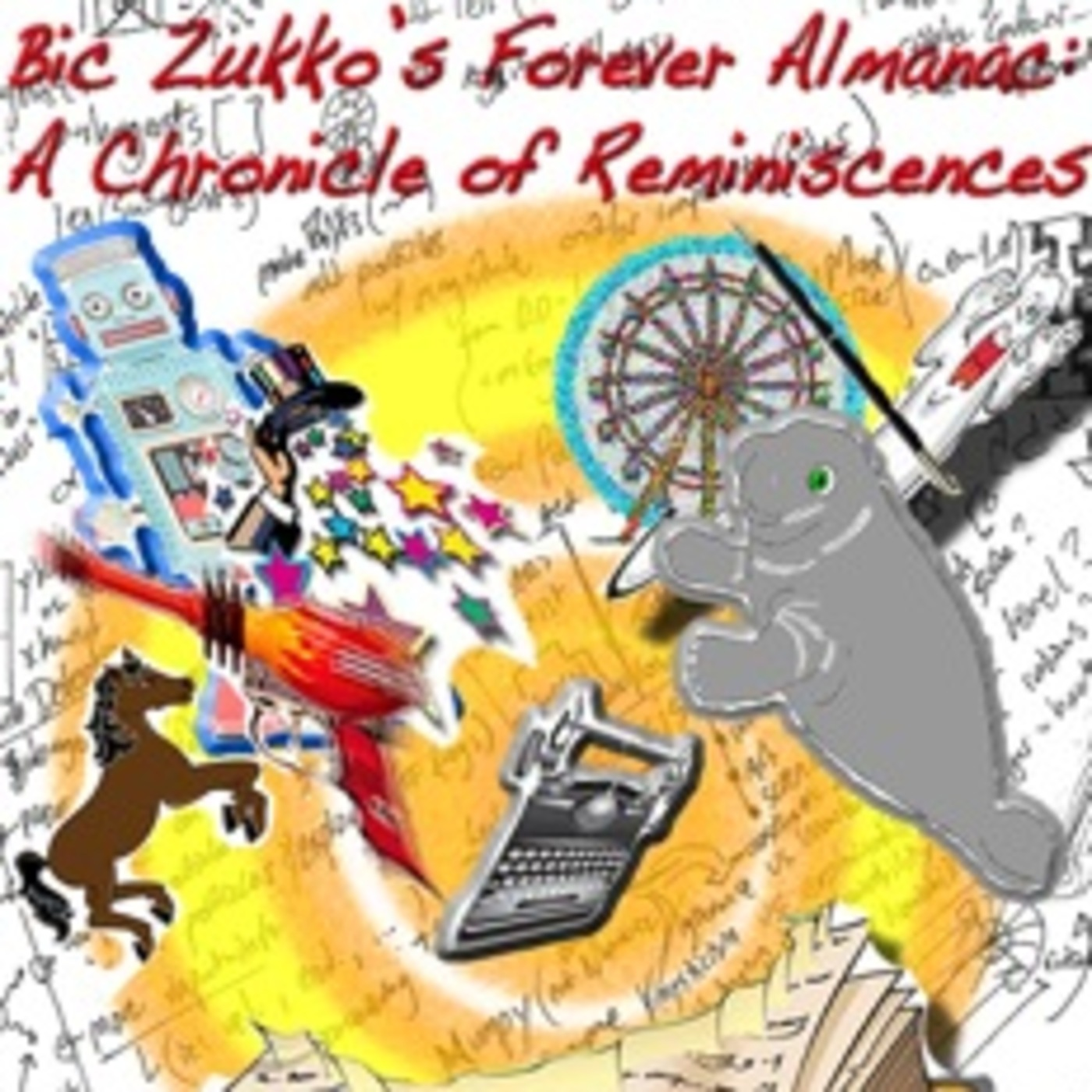 Bic Zukko's Forever Almanac: A Chronicle of Reminiscences