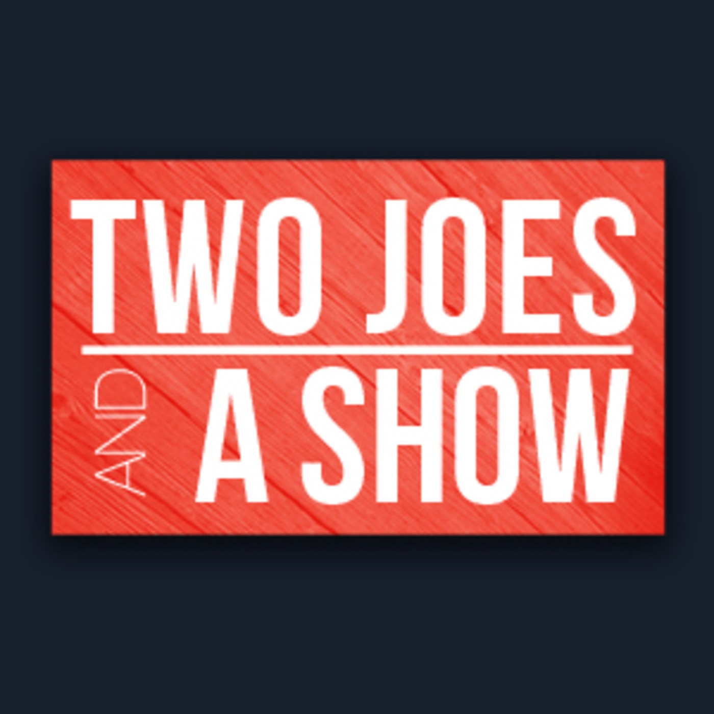Two Joes and a Show