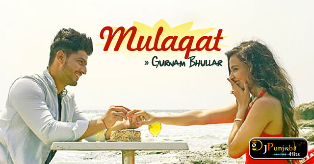 Mulaqat Gurnam Bhullar Mp3 Song Download Free Podcasts Podomatic