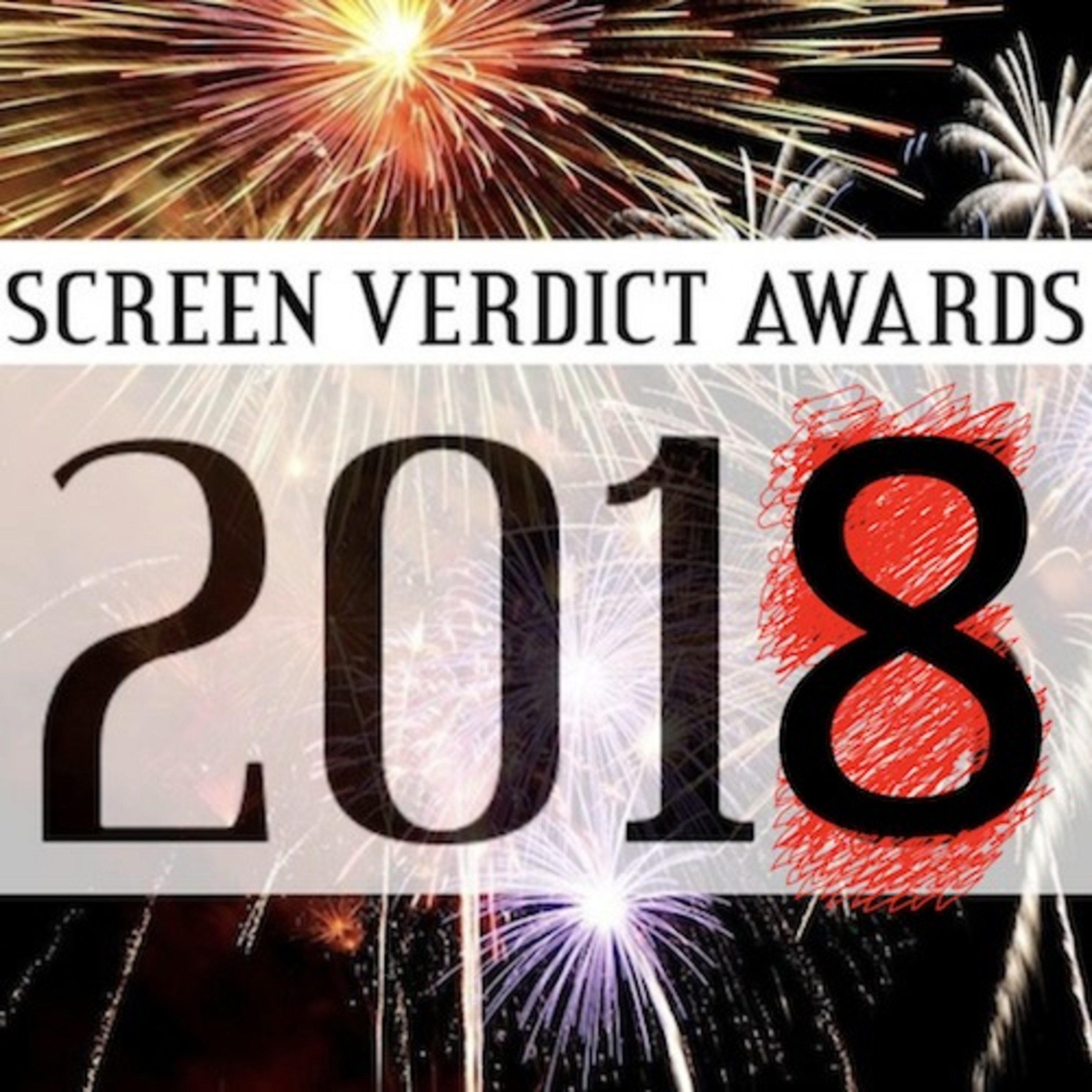 The 2018 SVs Part Two - Screen Verdict's Film Awards