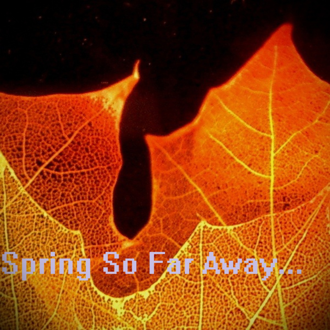Spring So Far Away Podcast