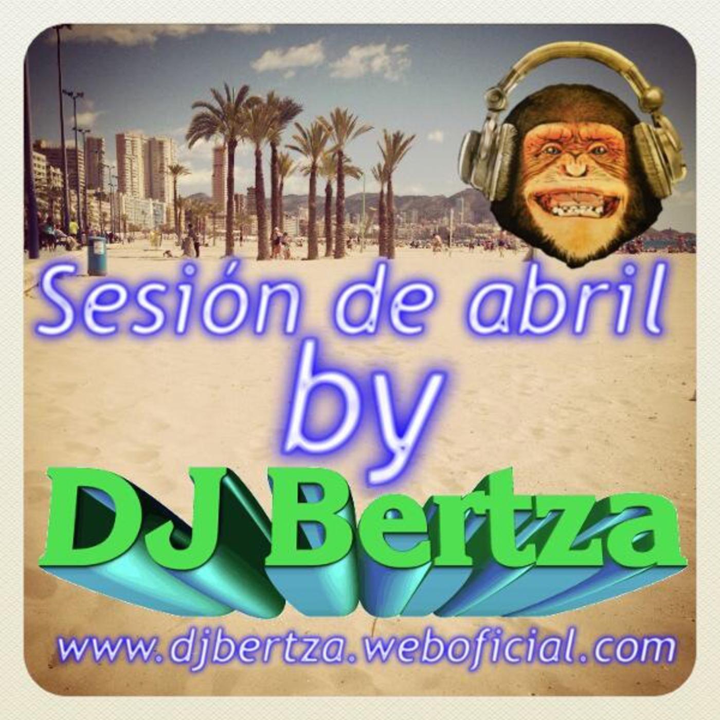 Sesión De Abril- DJ Bertza