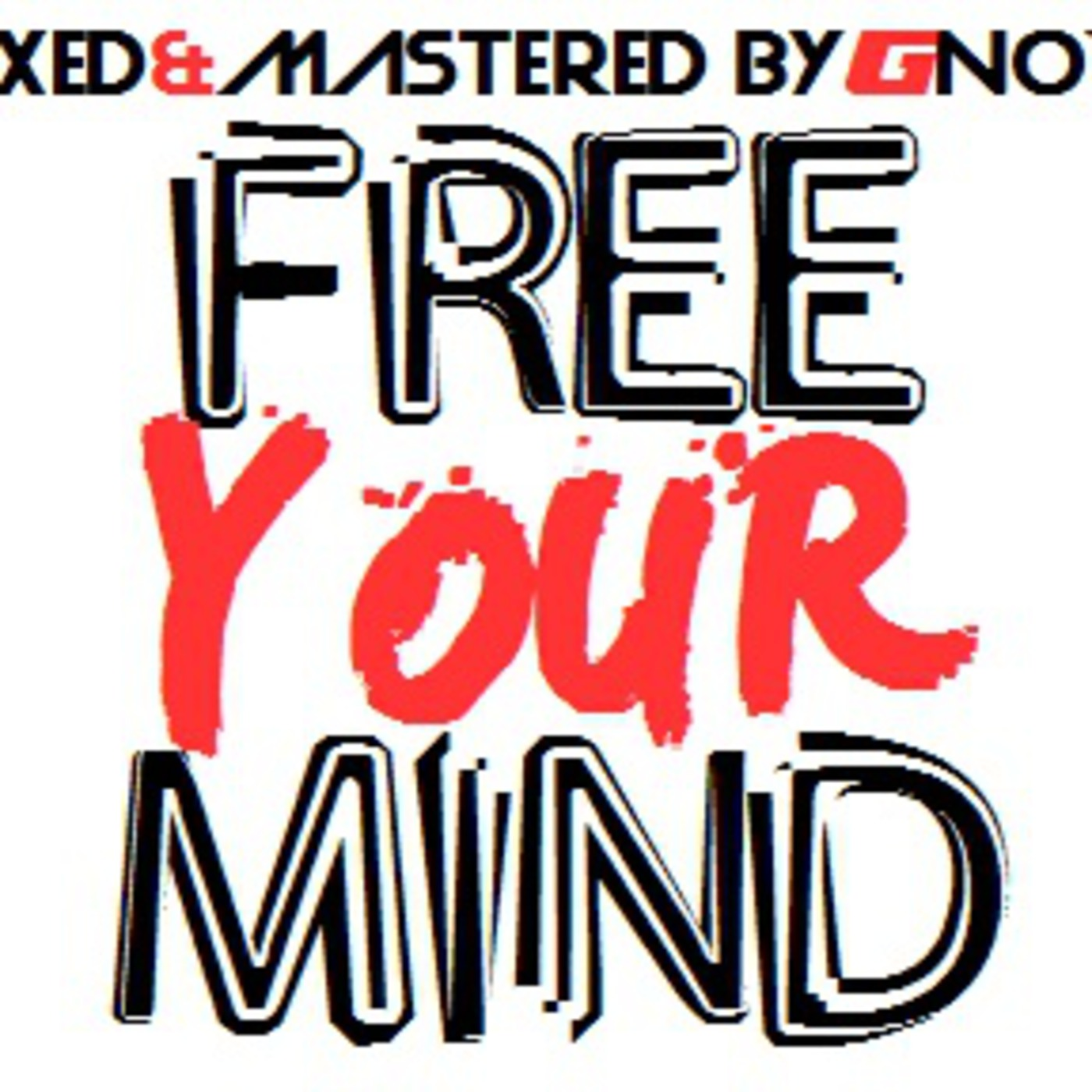 Free Your Mind (March 2013 Podcast)