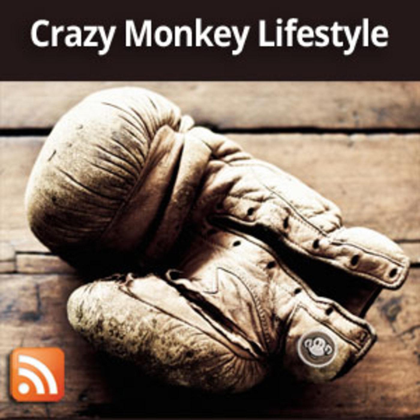Crazy Monkey Lifestyle Podcast