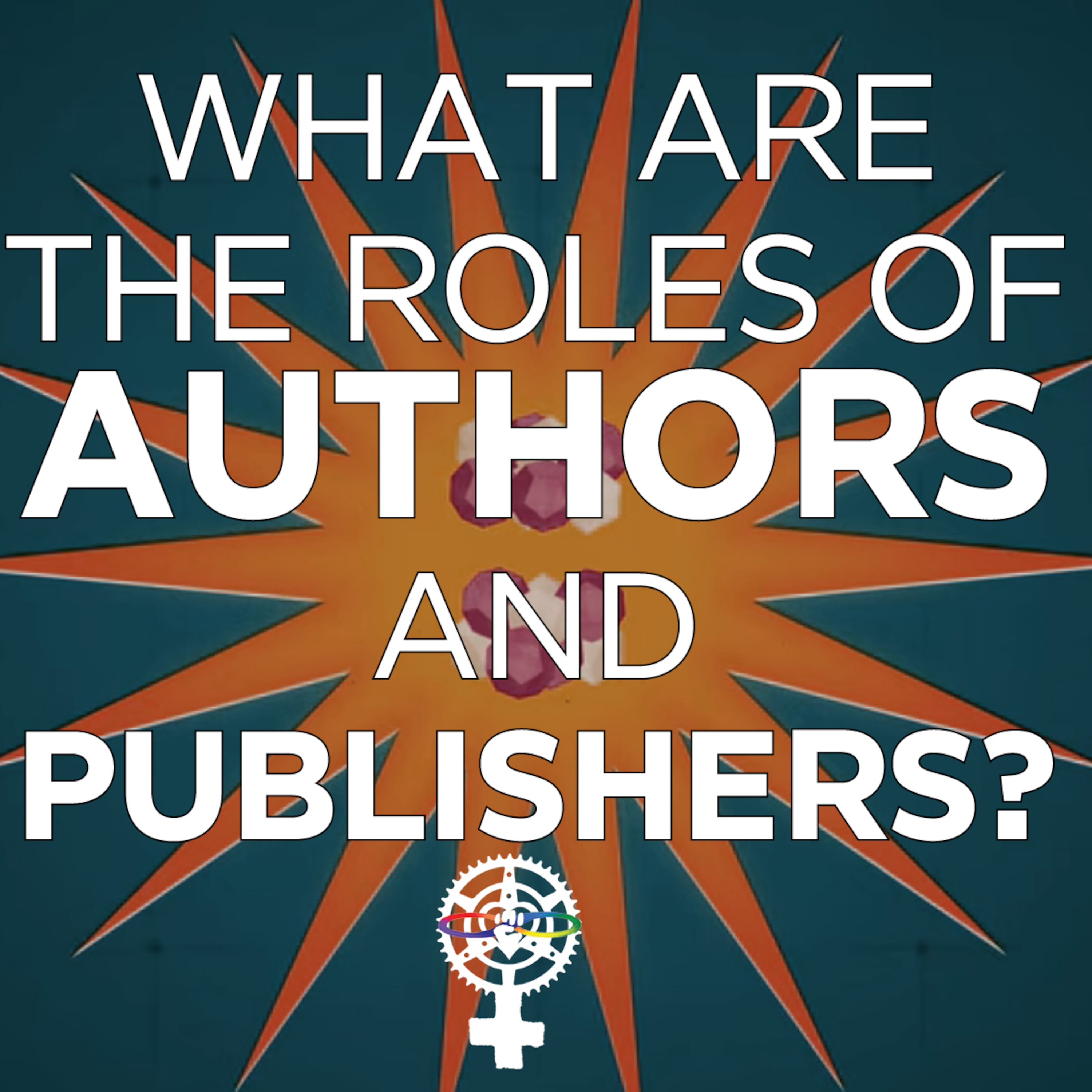 What are the roles of being an author and a publisher?
