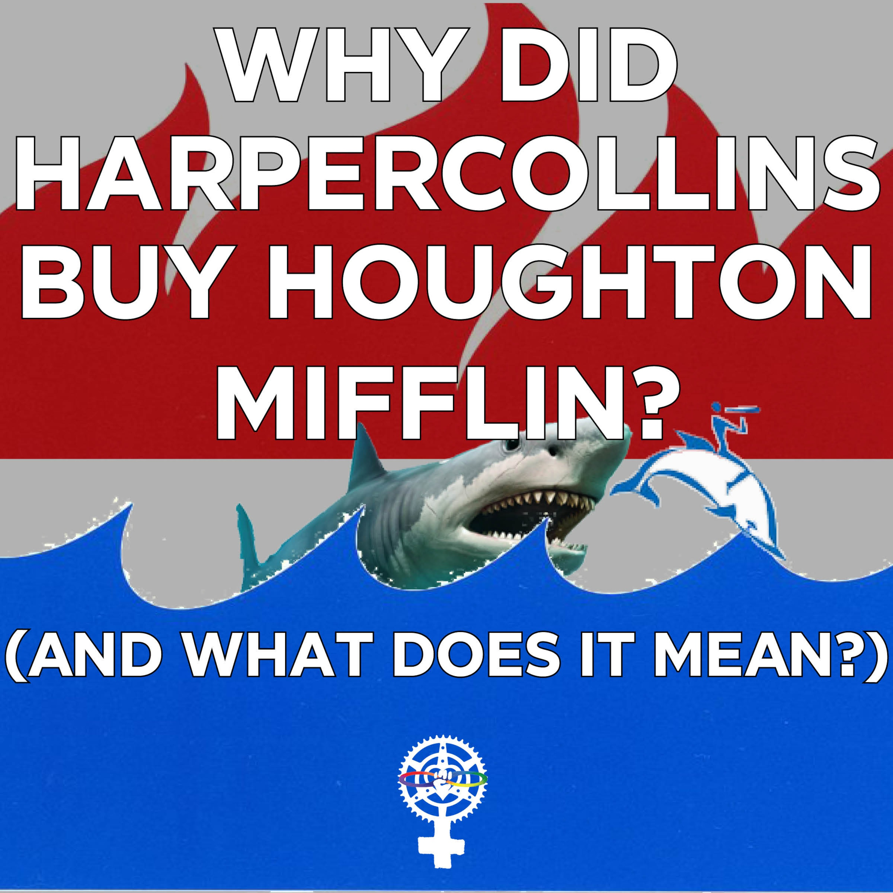 Why did HarperCollins buy Houghton Mifflin and what does it mean?