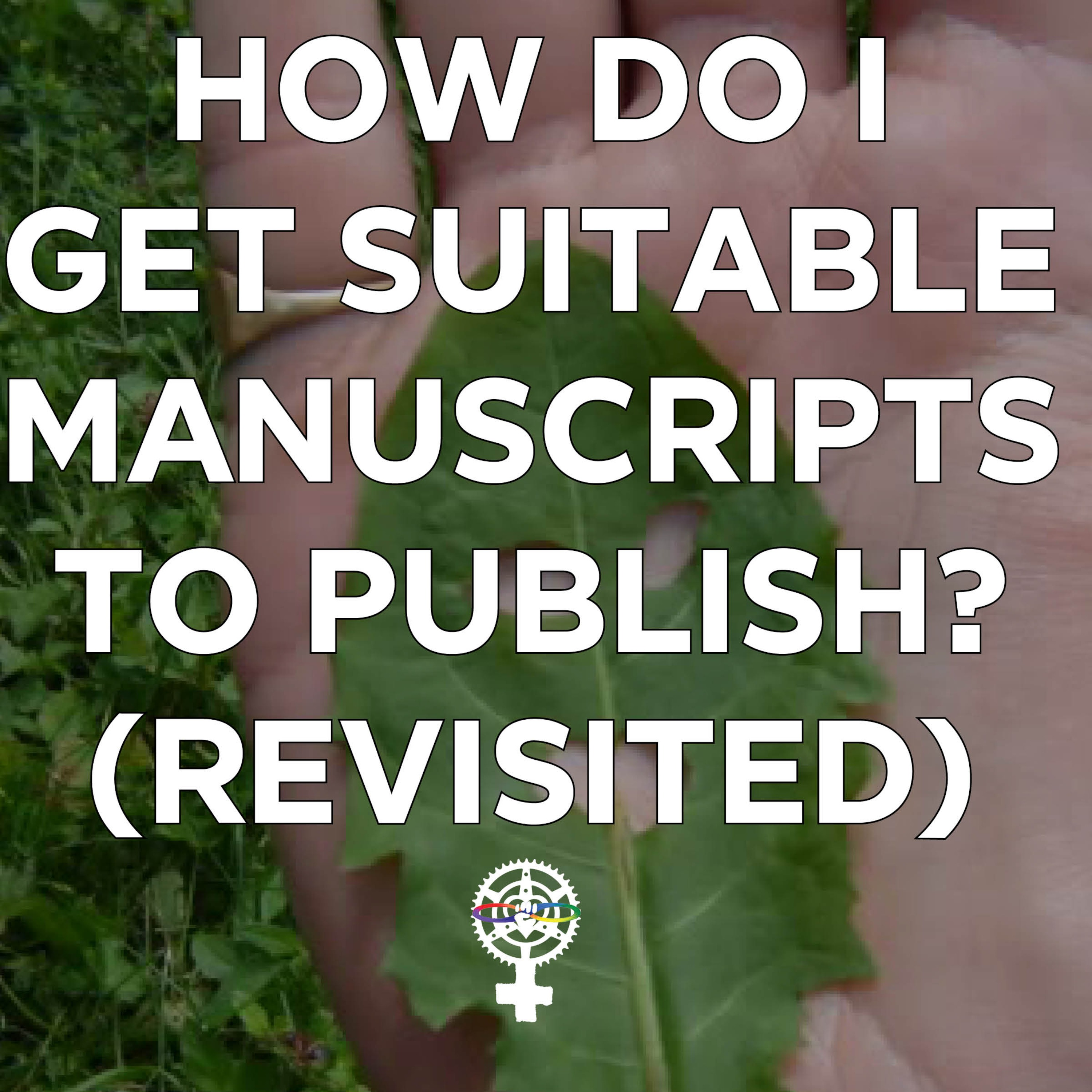 How do I get suitable manuscripts to publish?