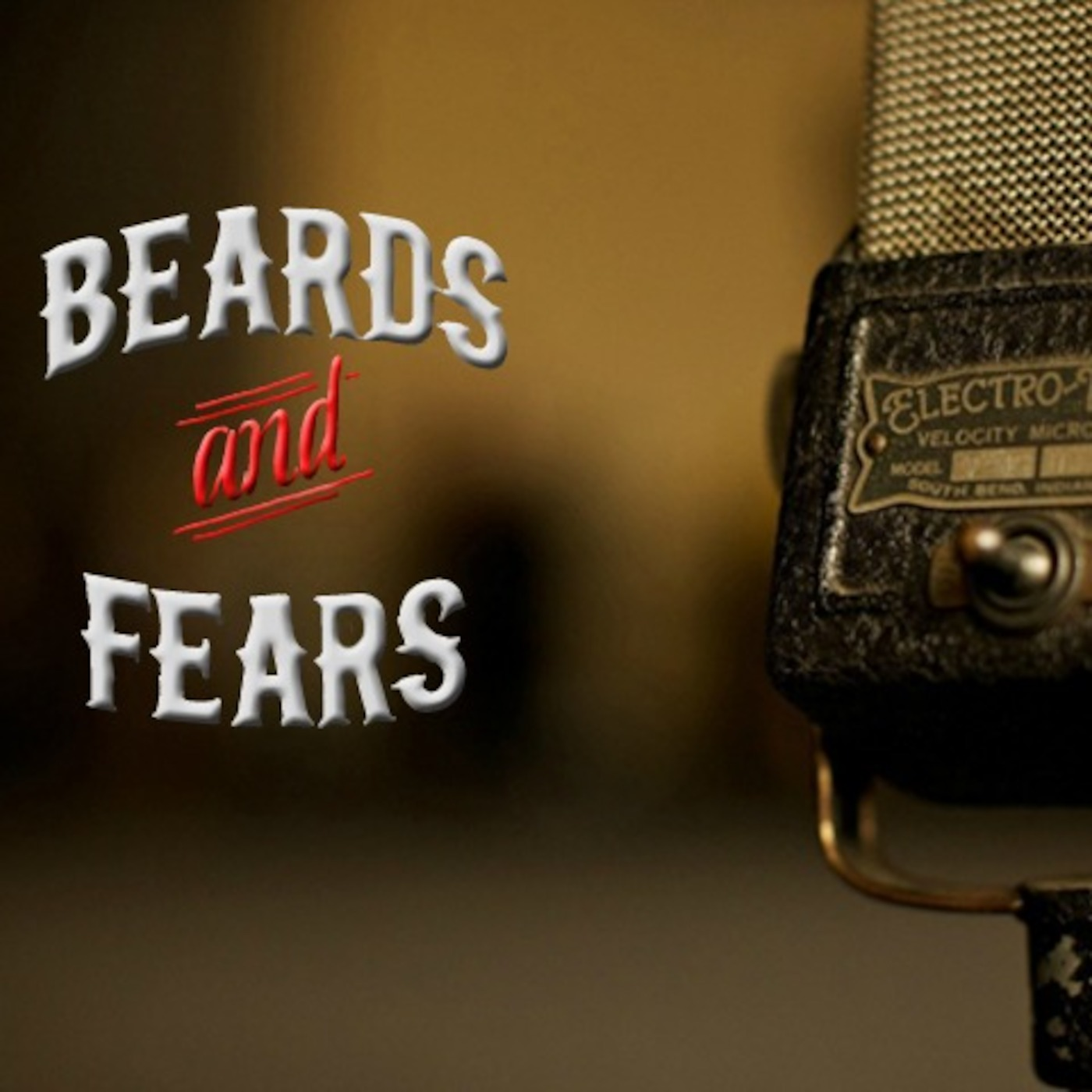 Beards And Fears Podcast
