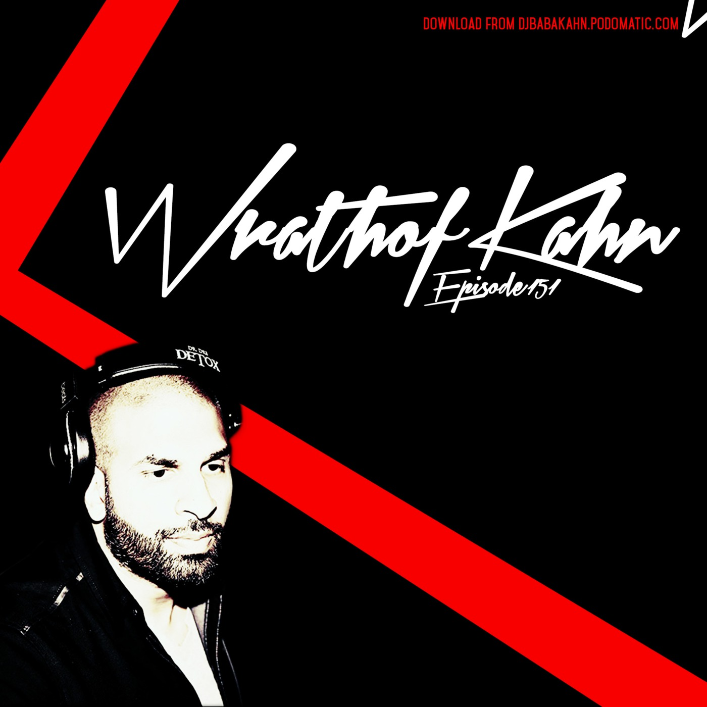 Wrath Of Kahn DJ Mix 151 Baba Kahn DJ BABA KAHN podcast