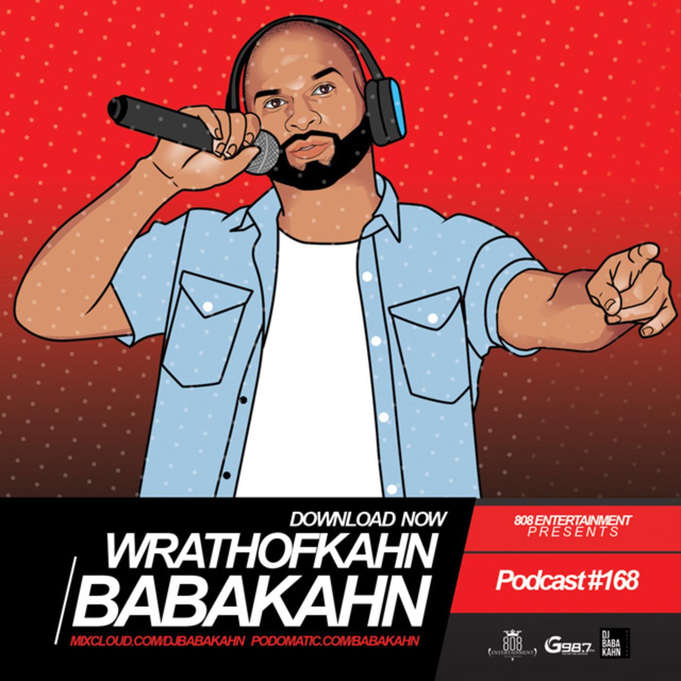Wrath Of Kahn DJ Mix 168 DJ BABA KAHN podcast