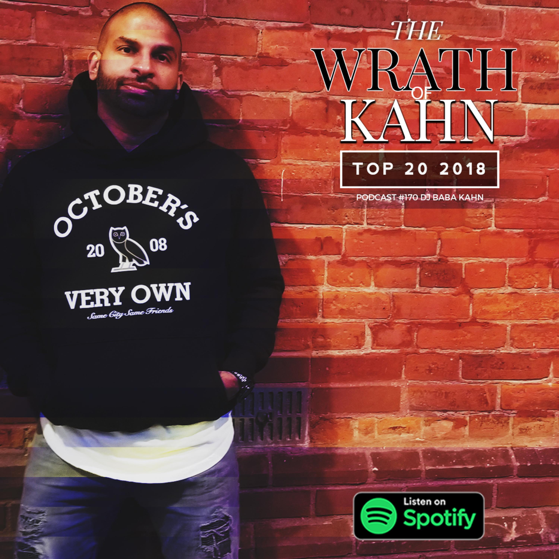 Wrath Of Kahn Top 20 Tracks Of 2018 DJ Mix 170 DJ BABA KAHN