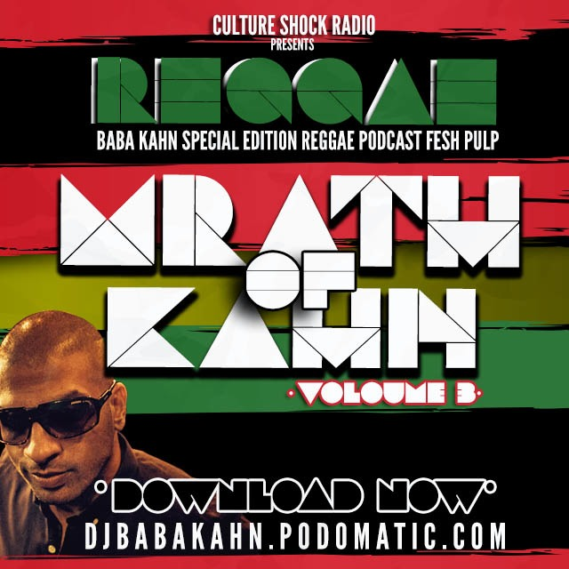 Wrath of Kahn Episode Podcast 106 ALL REGGAE Vol 3 DJ MIX The Fix