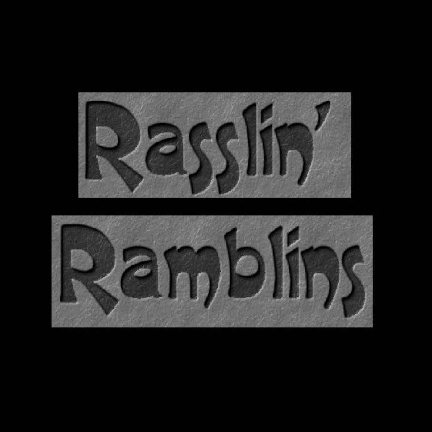 Rasslin' Ramblins