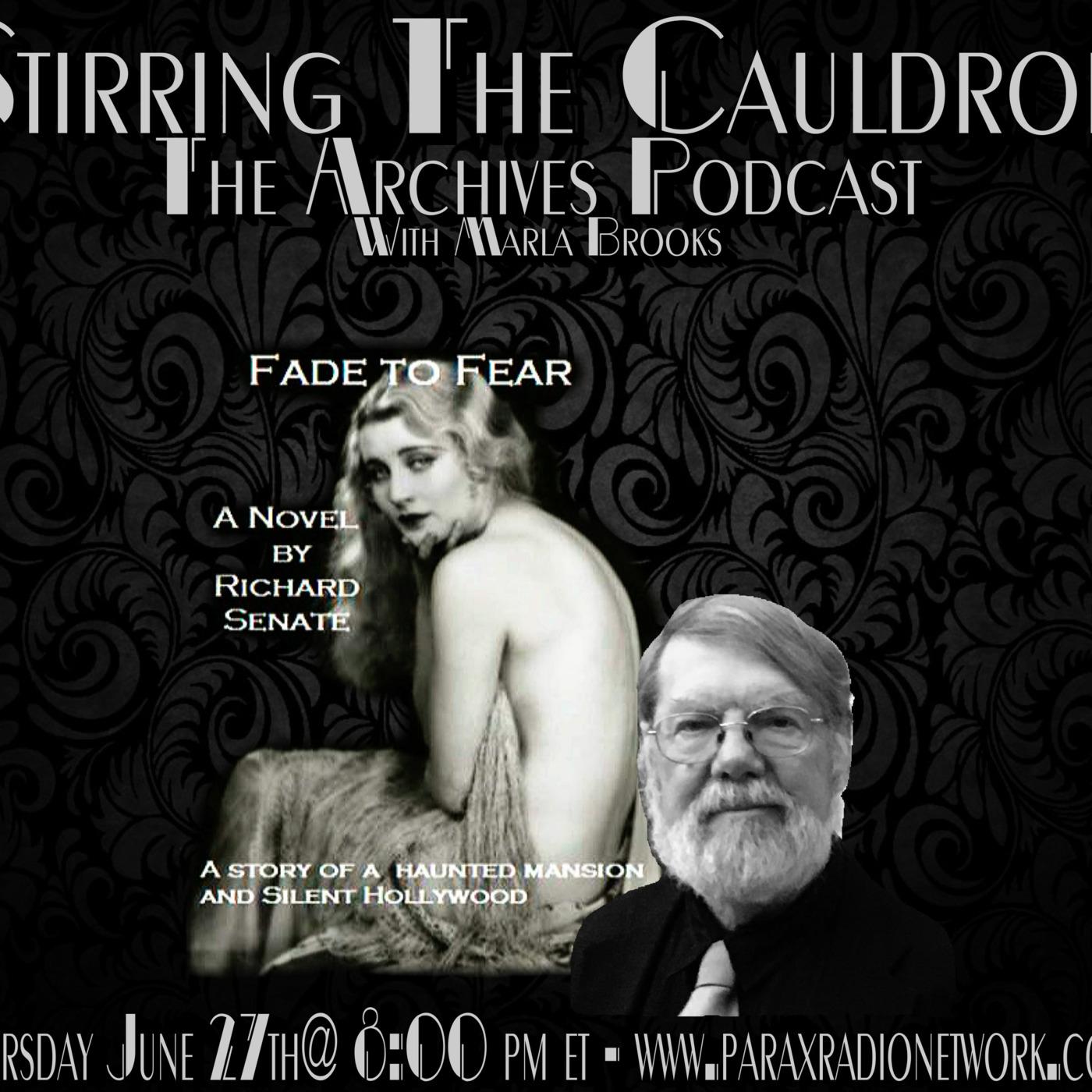 Richard Senate-Fade To Fear Stirring The Cauldron podcast