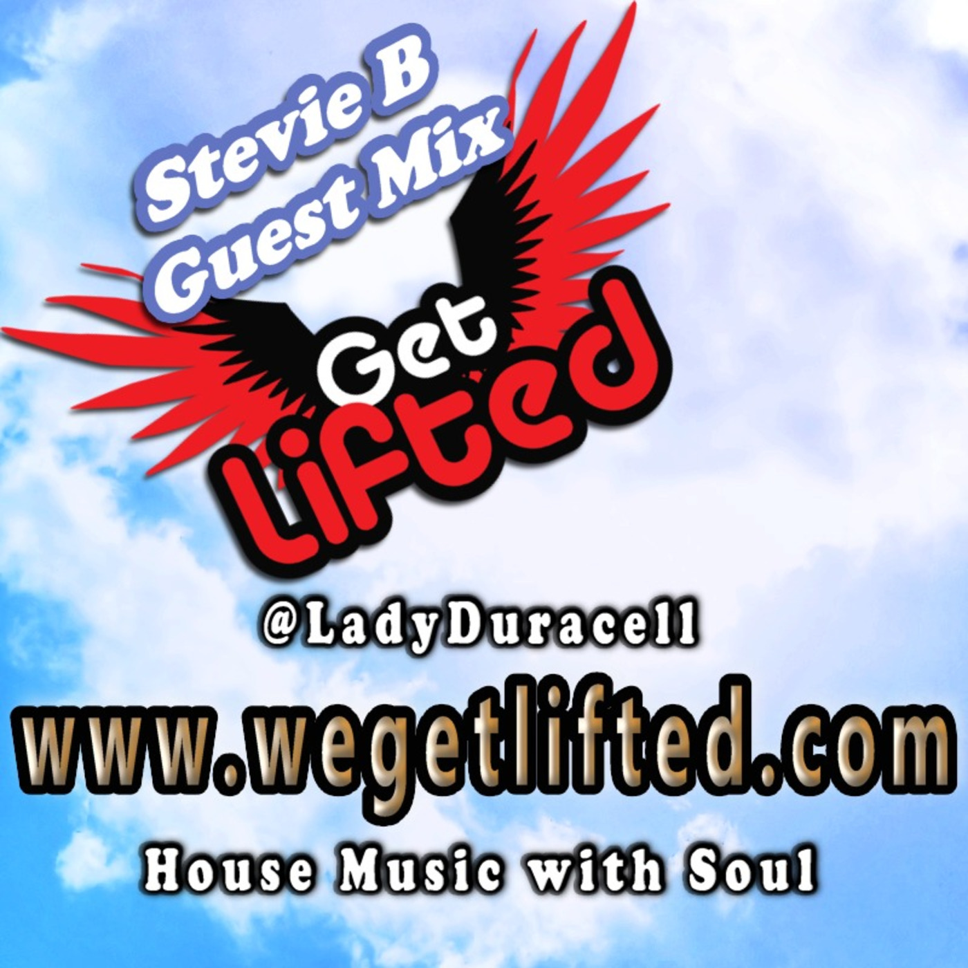 Get Lifted Guest Mix From Stevie B Get Lifted With DJ Lady Duracell