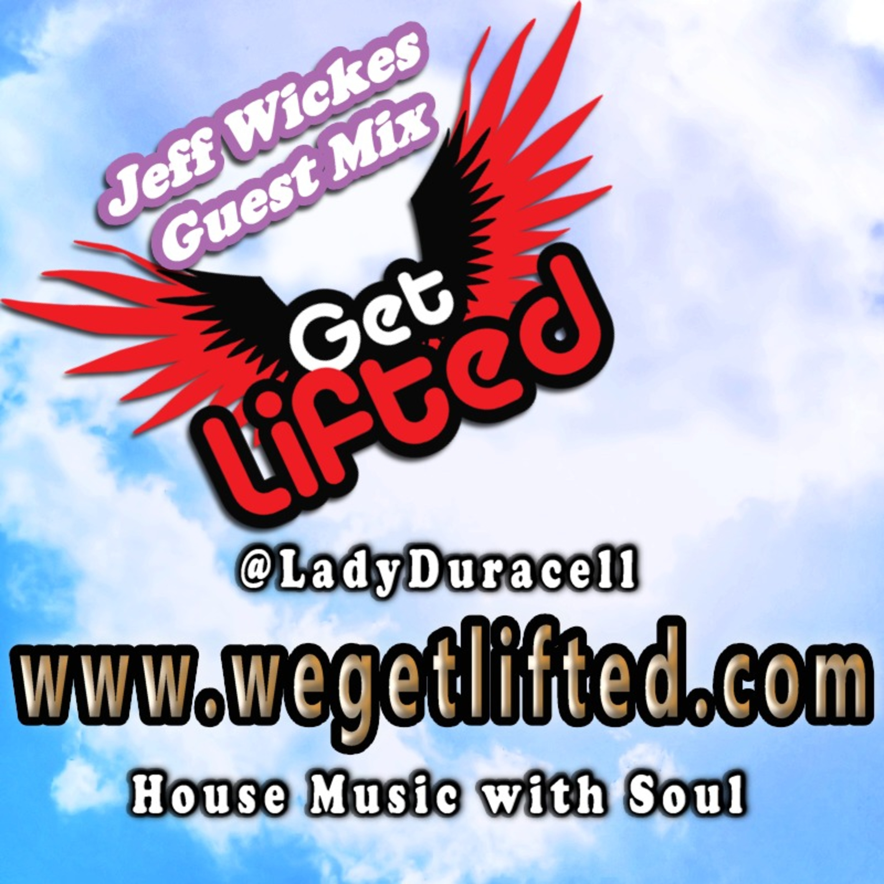 Get Lifted Guest Mix From Jeff Wickes Get Lifted With DJ