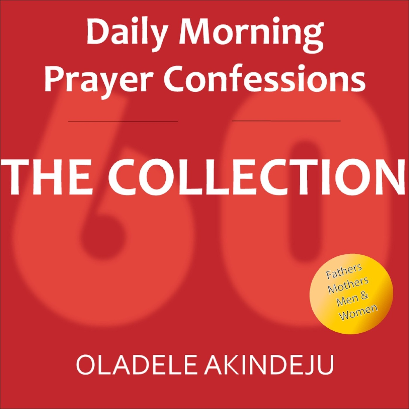 Daily Morning Prayer Confessions Podcast